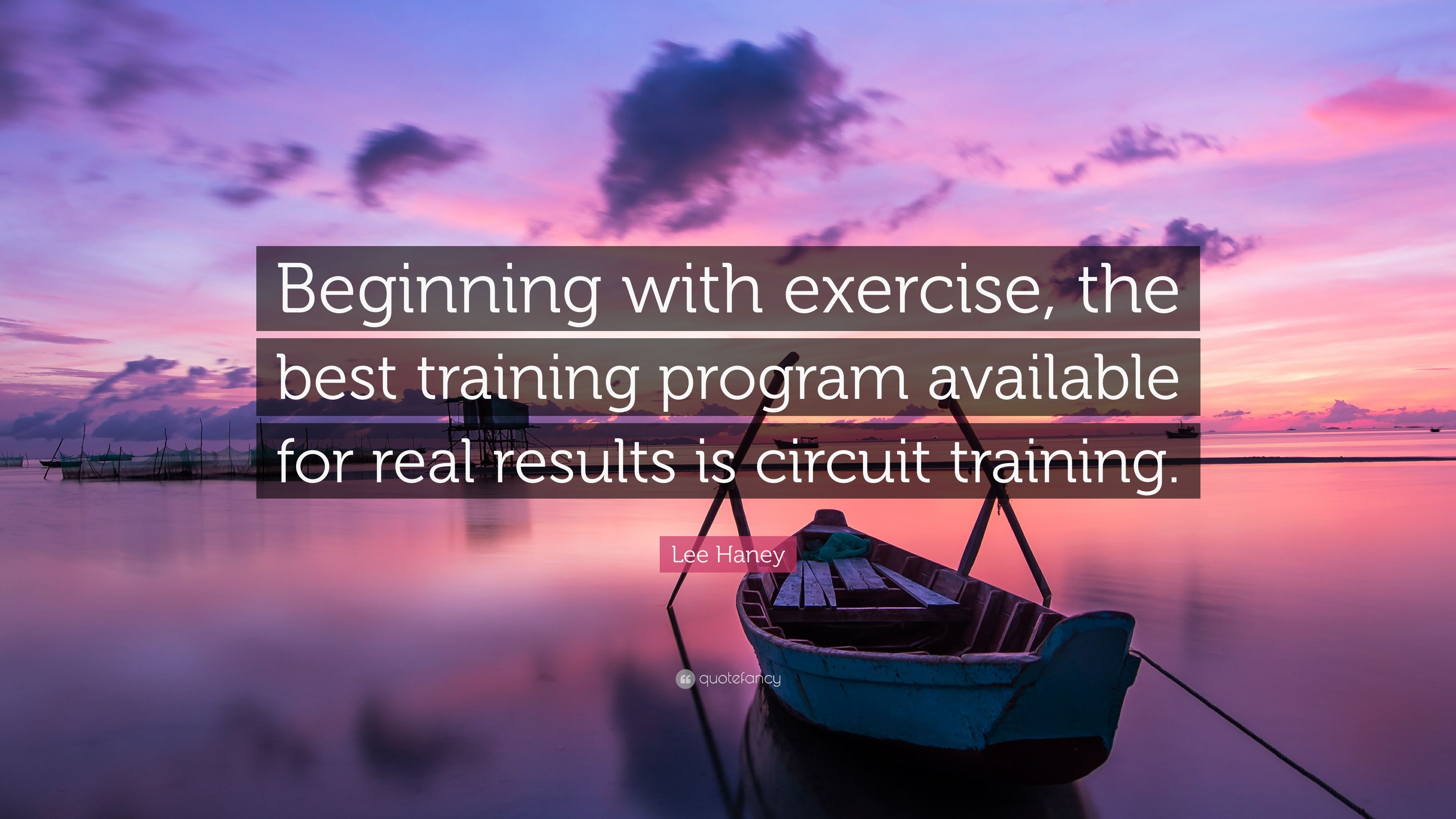 Lee Haney Quote Beginning With Exercise The Best Training Program Circuit Programs Exercises Available For Real