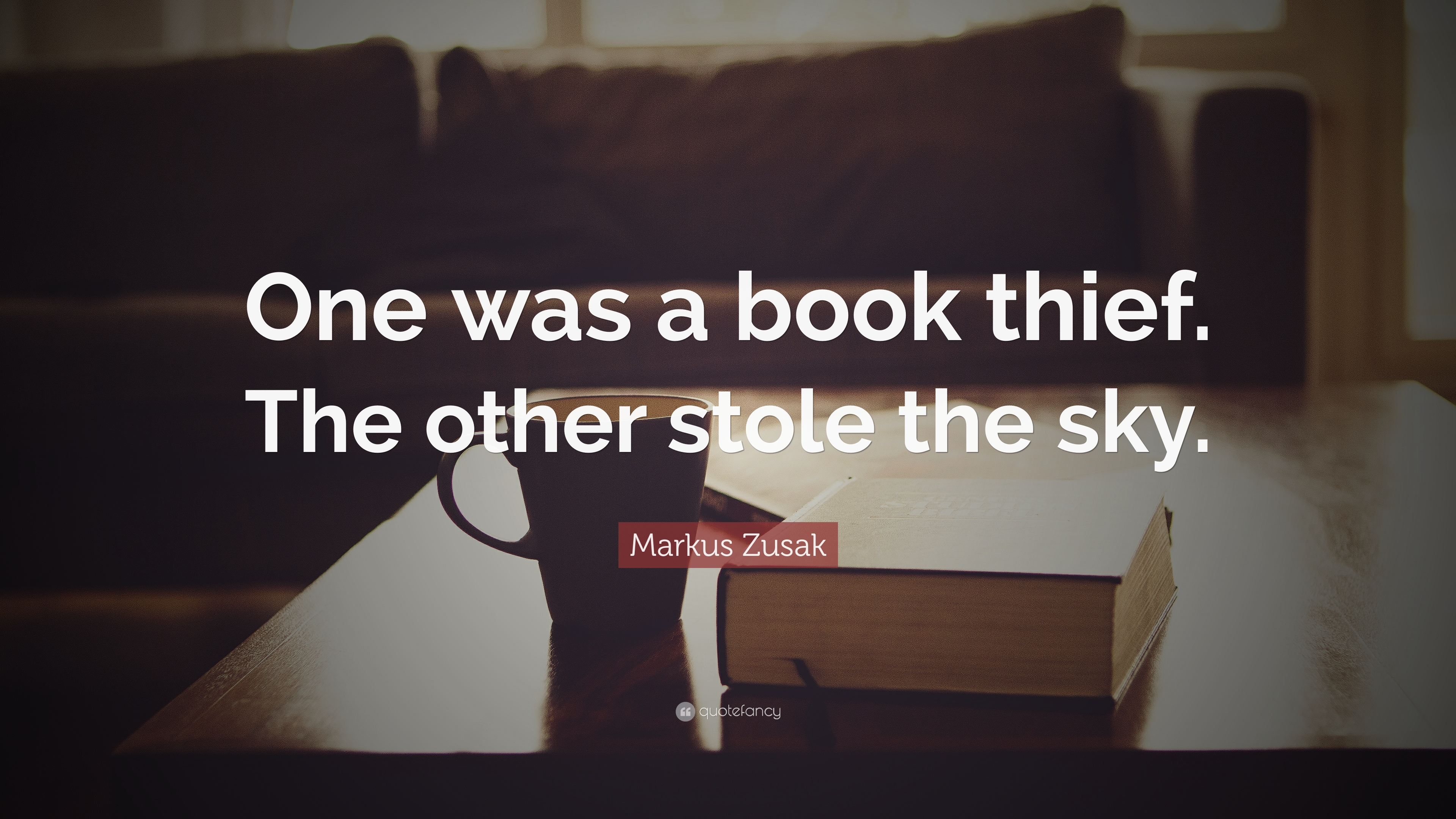Markus Zusak Quote: U201cOne Was A Book Thief. The Other Stole The Sky