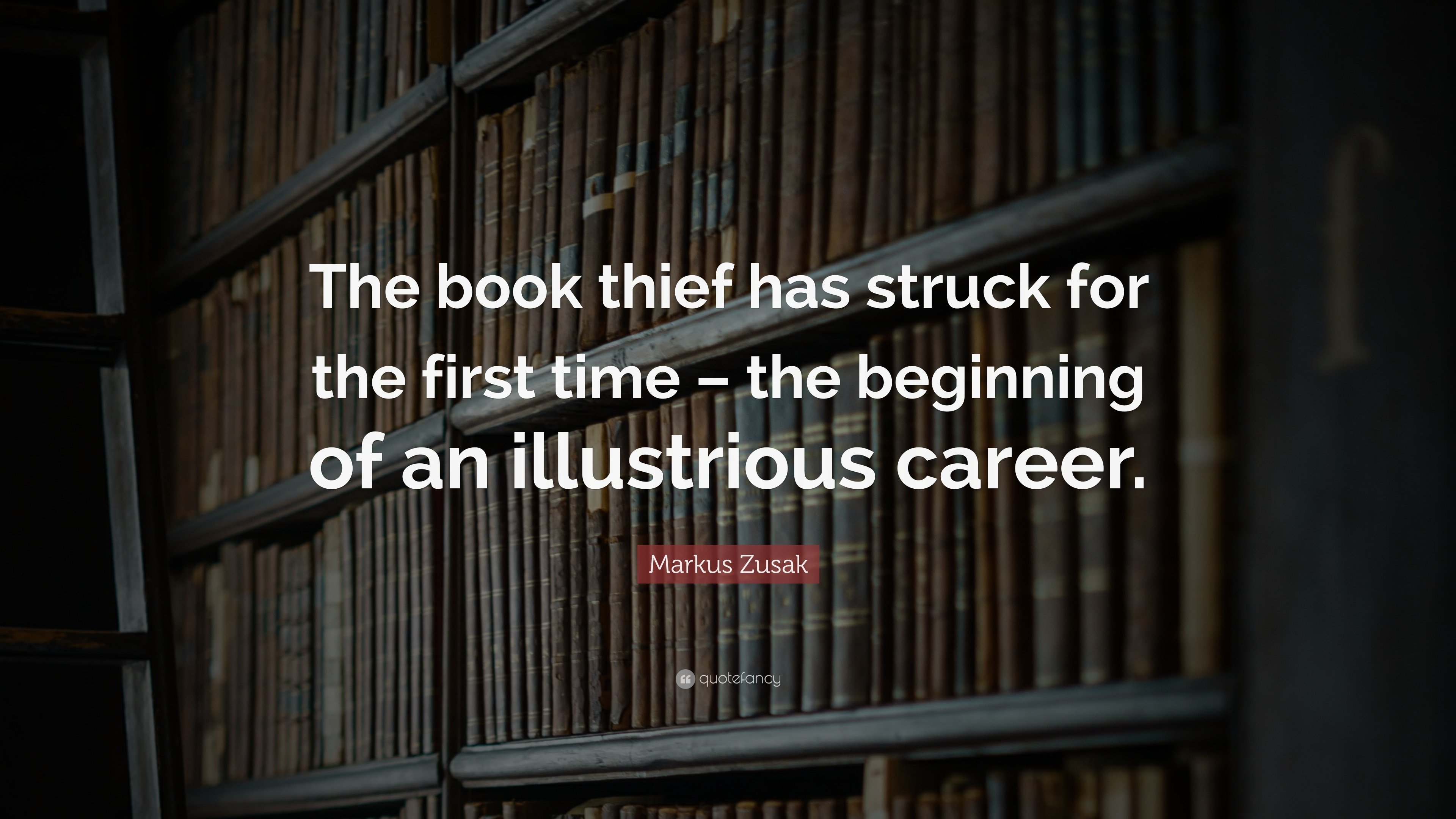 """The Book Thief Quotes Markus Zusak Quote """"The Book Thief Has Struck For The First Time"""