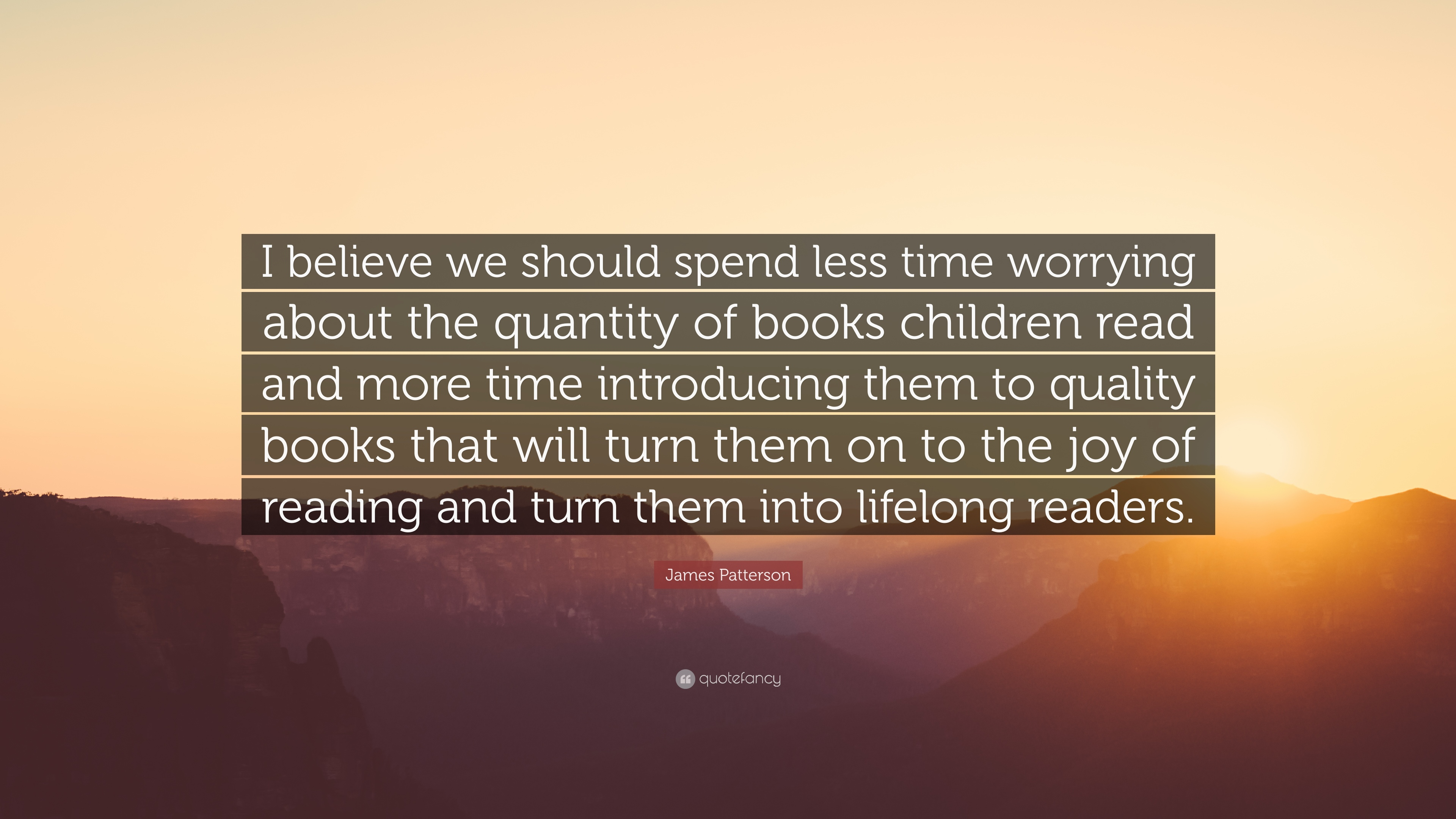 """James Patterson Quote: """"I Believe We Should Spend Less"""