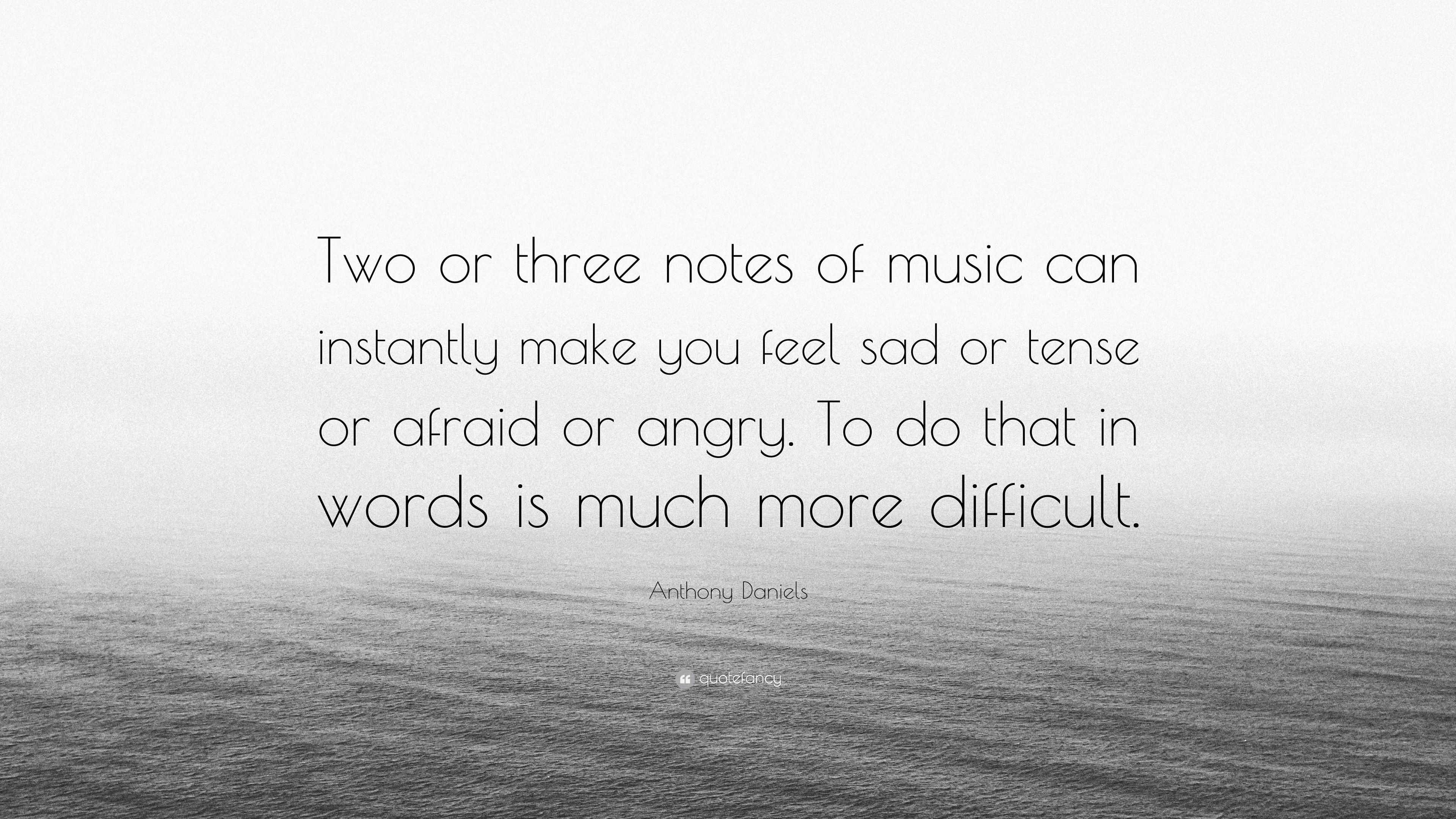 """Anthony Daniels Quote: """"Two or three notes of music can instantly"""