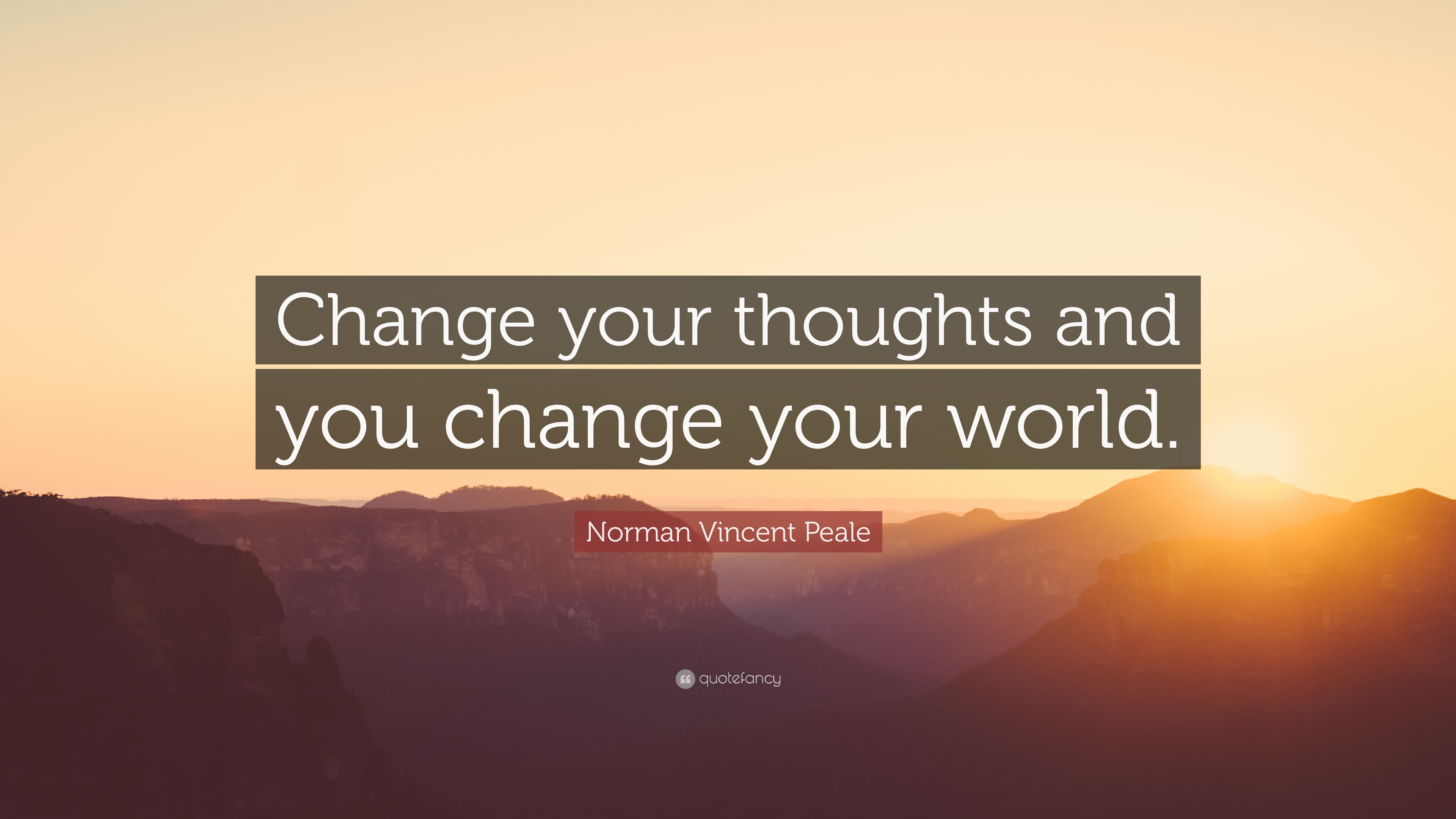 Captivating Norman Vincent Peale Quote: U201cChange Your Thoughts And You Change Your  World.u201d