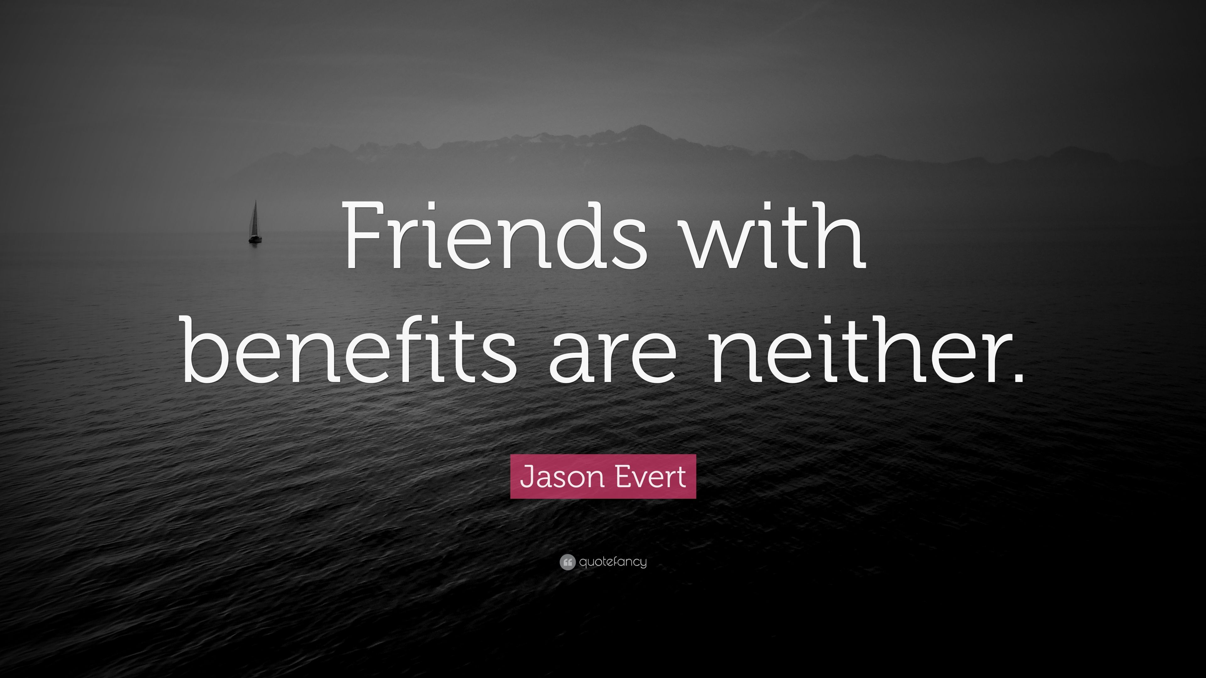 Jason Evert Quote Friends With Benefits Are Neither 7