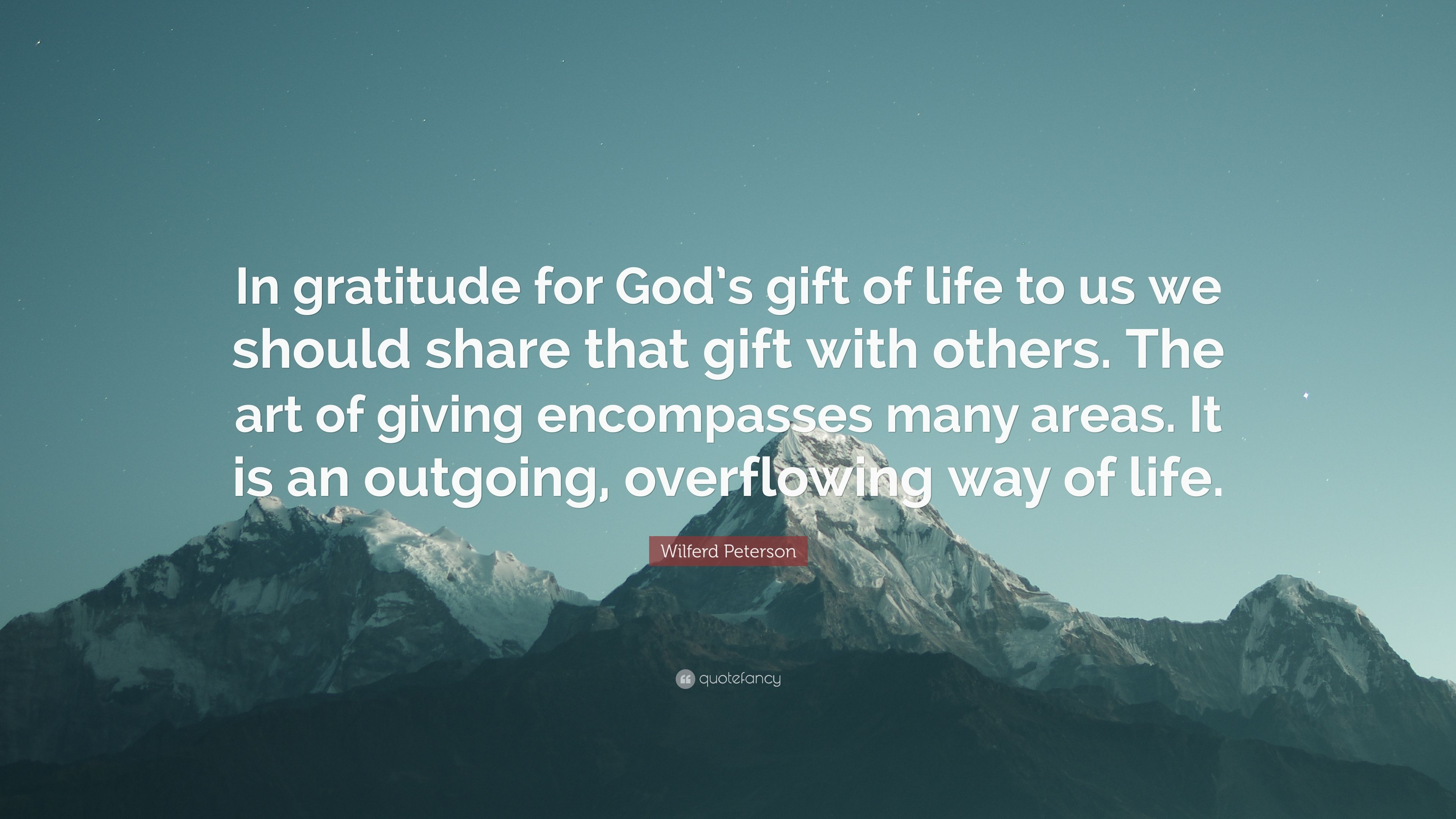 gods gift life Seven divine gifts to men in this outline sermon i am listing seven of the divine gifts given from god to us, the church v eternal life is a gift from god.