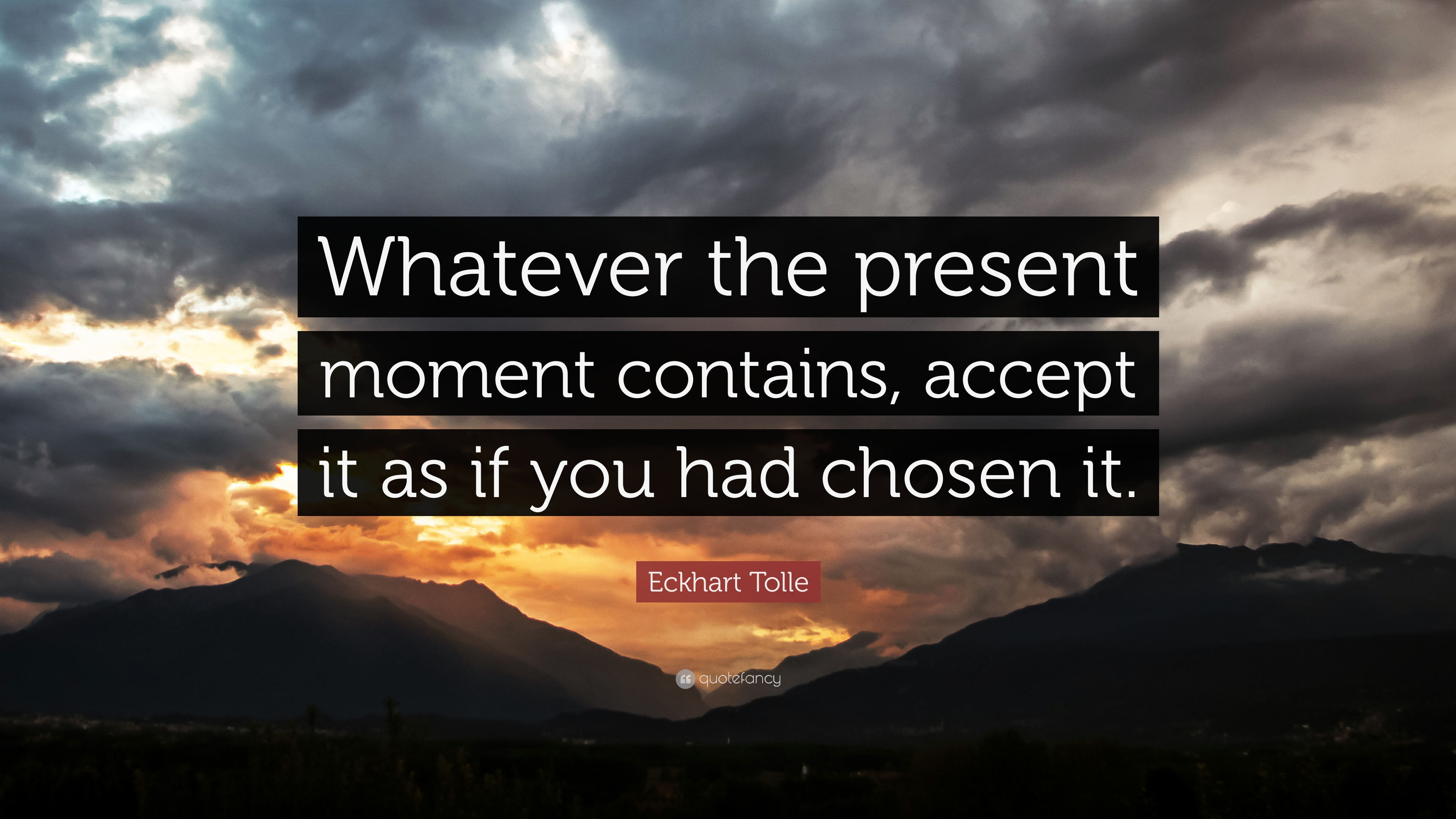 Eckhart Tolle Quote Whatever The Present Moment Contains