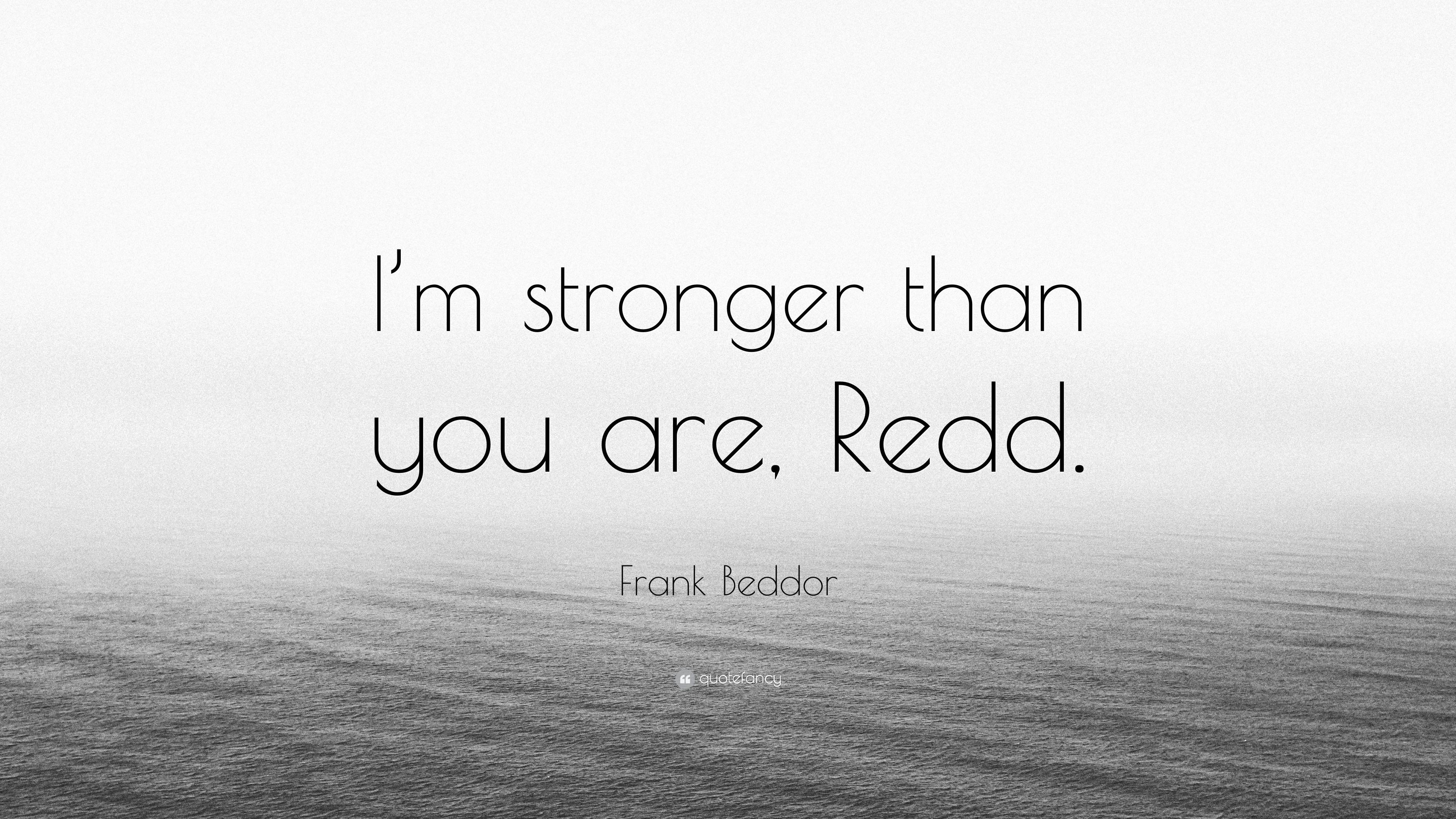 Frank Beddor Quote Im Stronger Than You Are Redd 7 Wallpapers