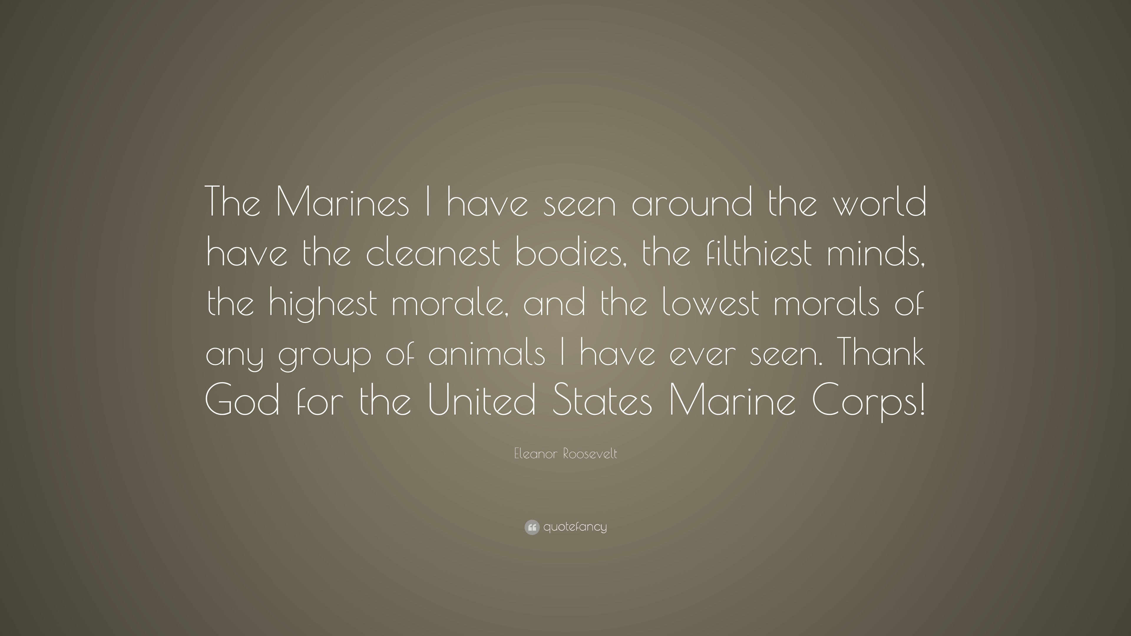 Eleanor Roosevelt Quote The Marines I Have Seen Around The World