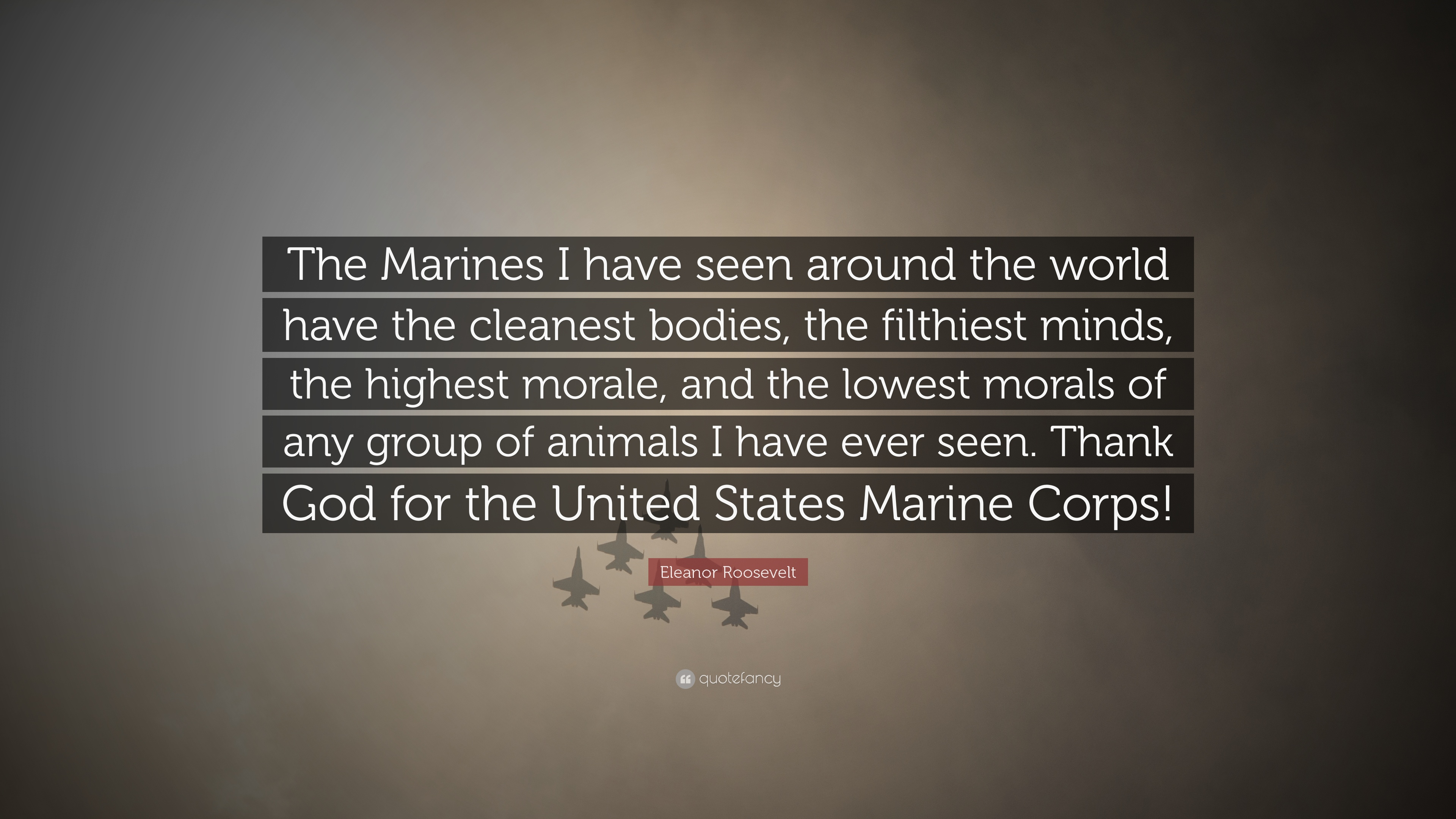 "Eleanor Roosevelt Quote About Marines Entrancing Eleanor Roosevelt Quote ""The Marines I Have Seen Around The World"