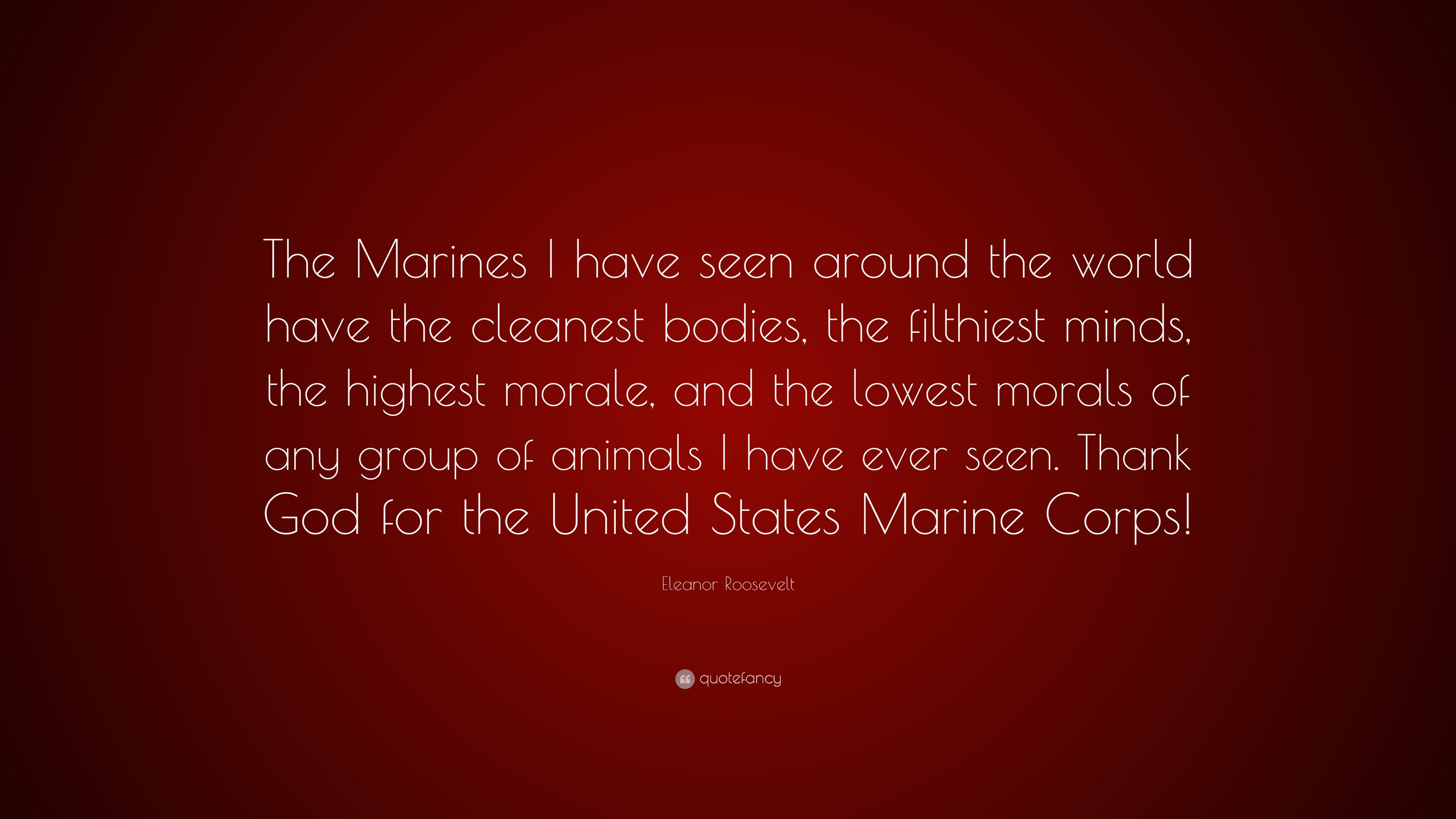 "Eleanor Roosevelt Quotes Marines Mesmerizing Eleanor Roosevelt Quote ""The Marines I Have Seen Around The World"