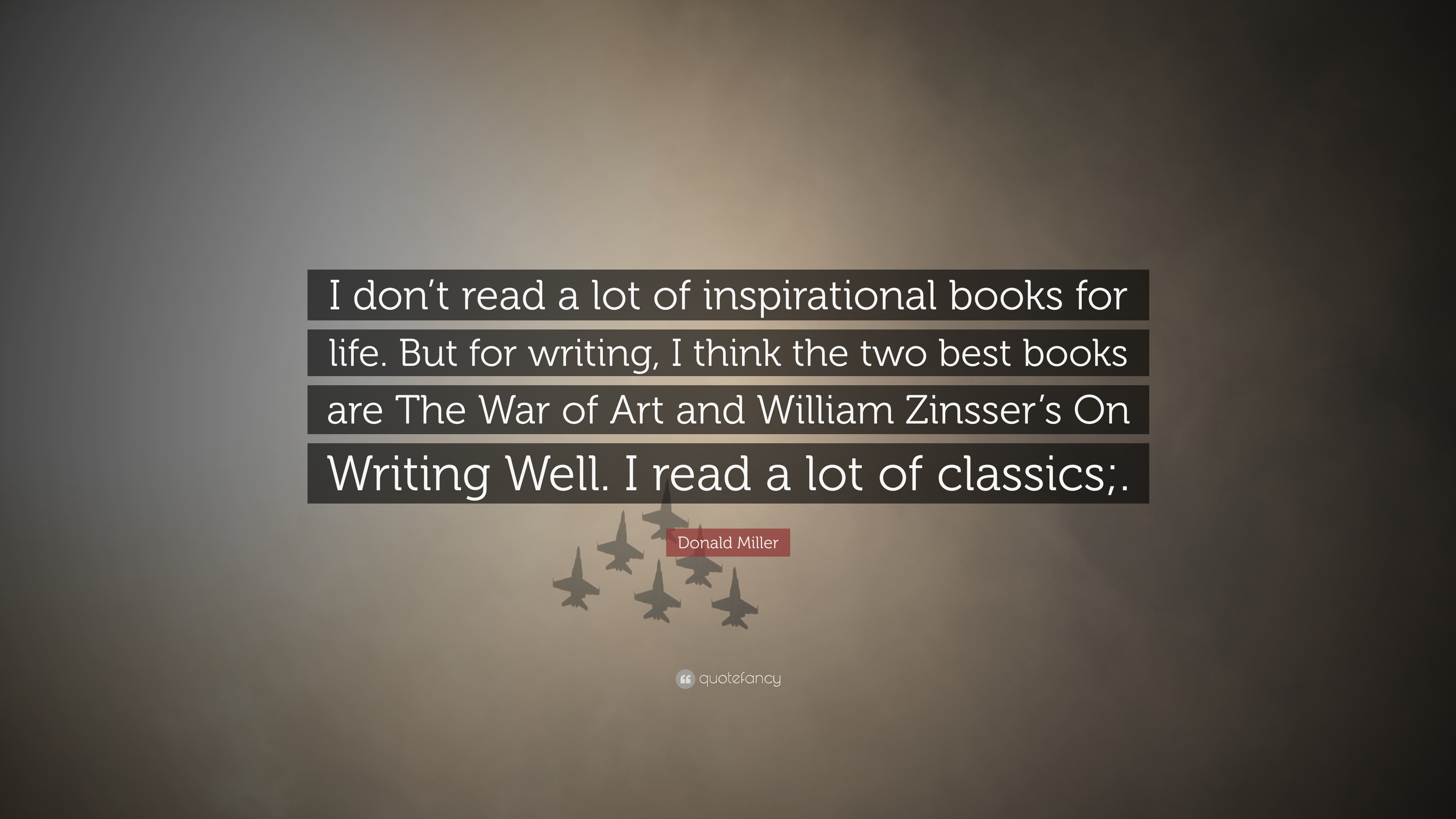 Donald Miller Quote I Dont Read A Lot Of Inspirational Books For