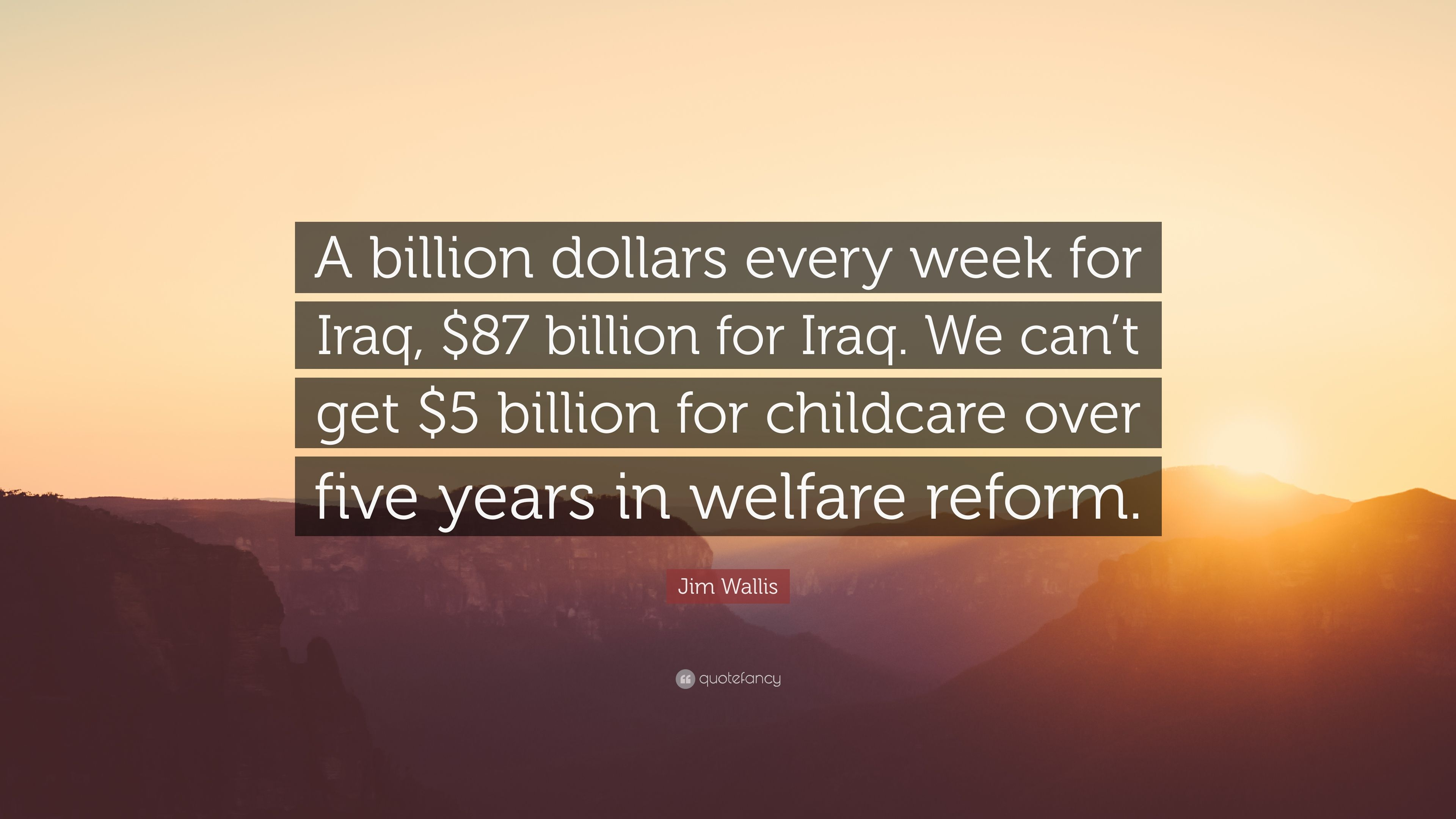 Jim Wallis Quote A Billion Dollars Every Week For Iraq 87