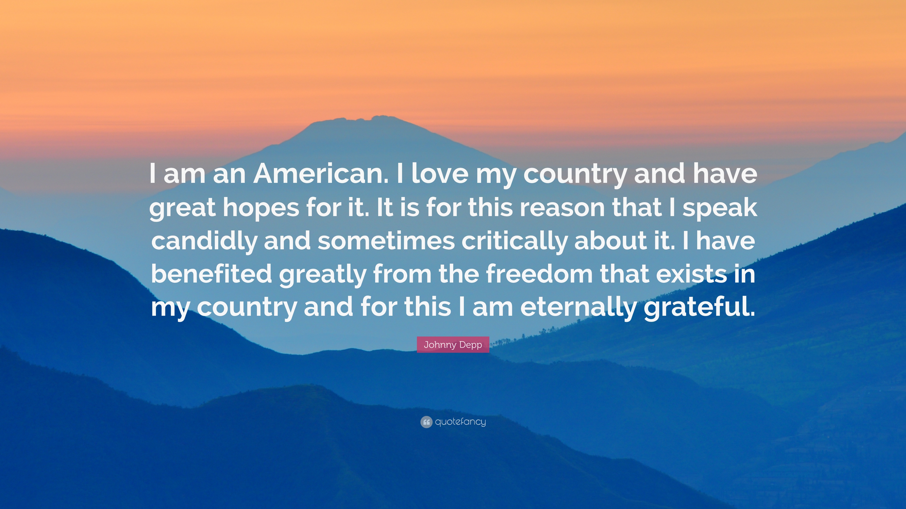Johnny Depp Quote I Am An American I Love My Country And Have