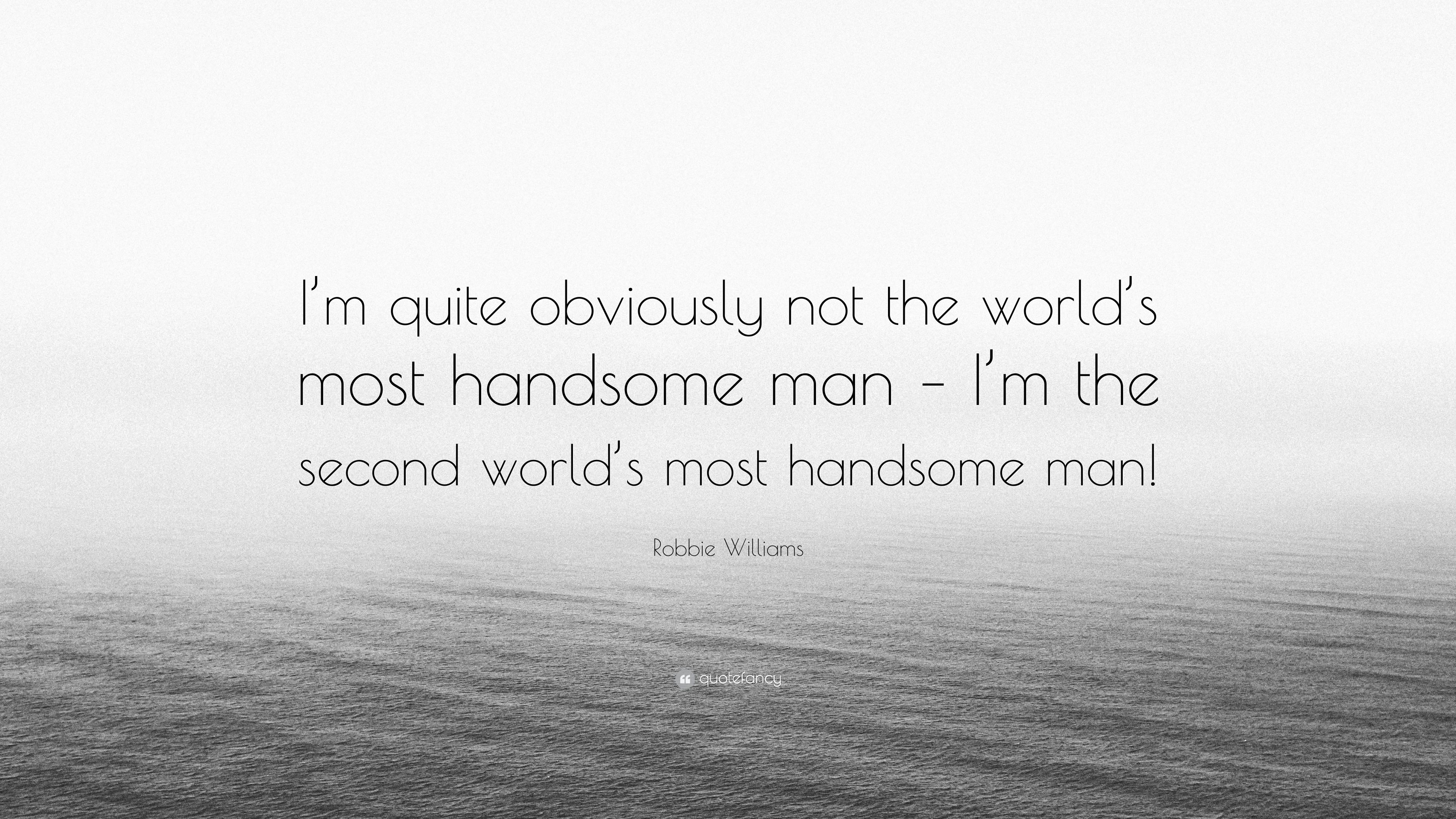 A handsome man quote