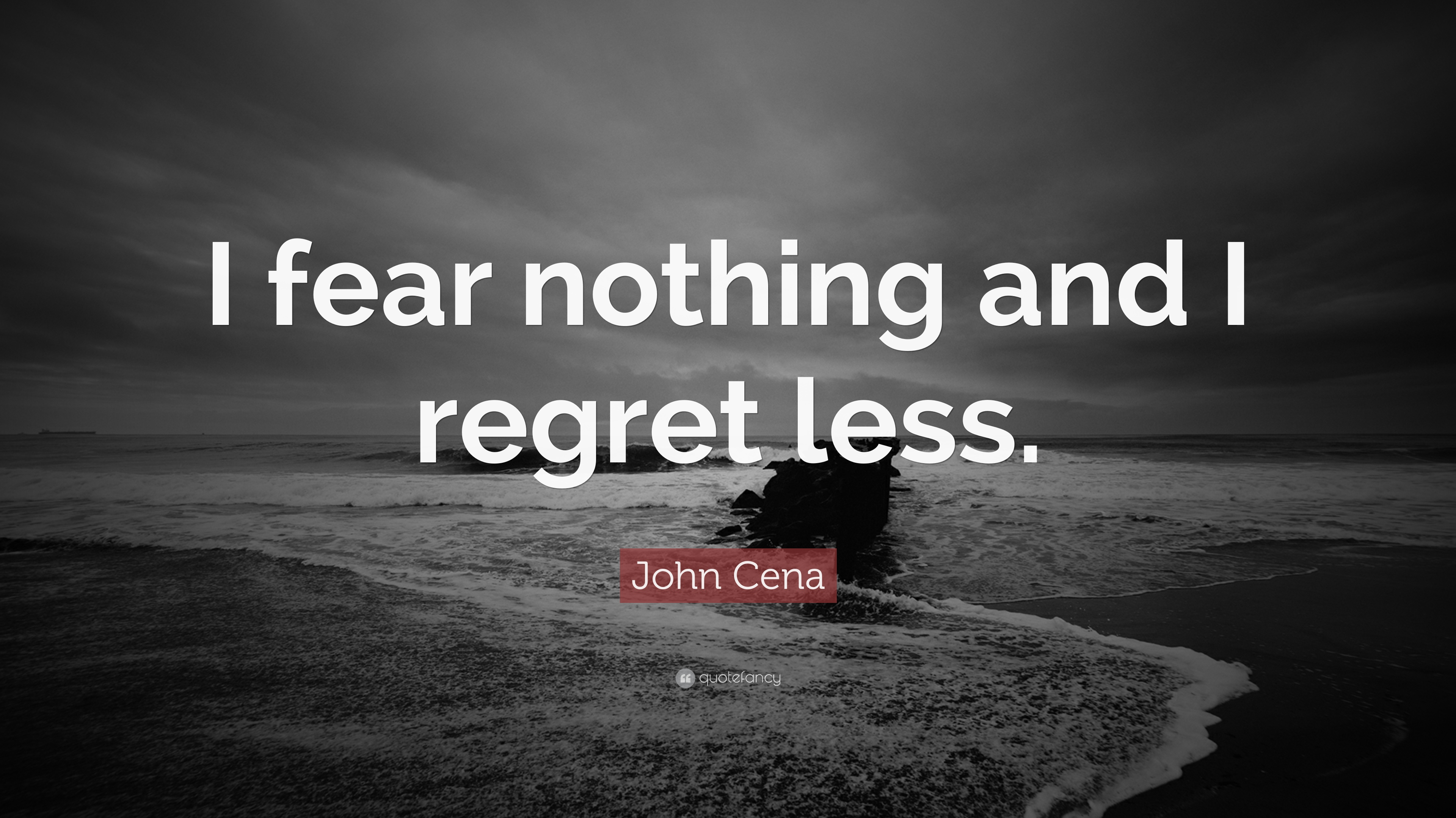 John Cena Quote I Fear Nothing And I Regret Less 9 Wallpapers Quotefancy