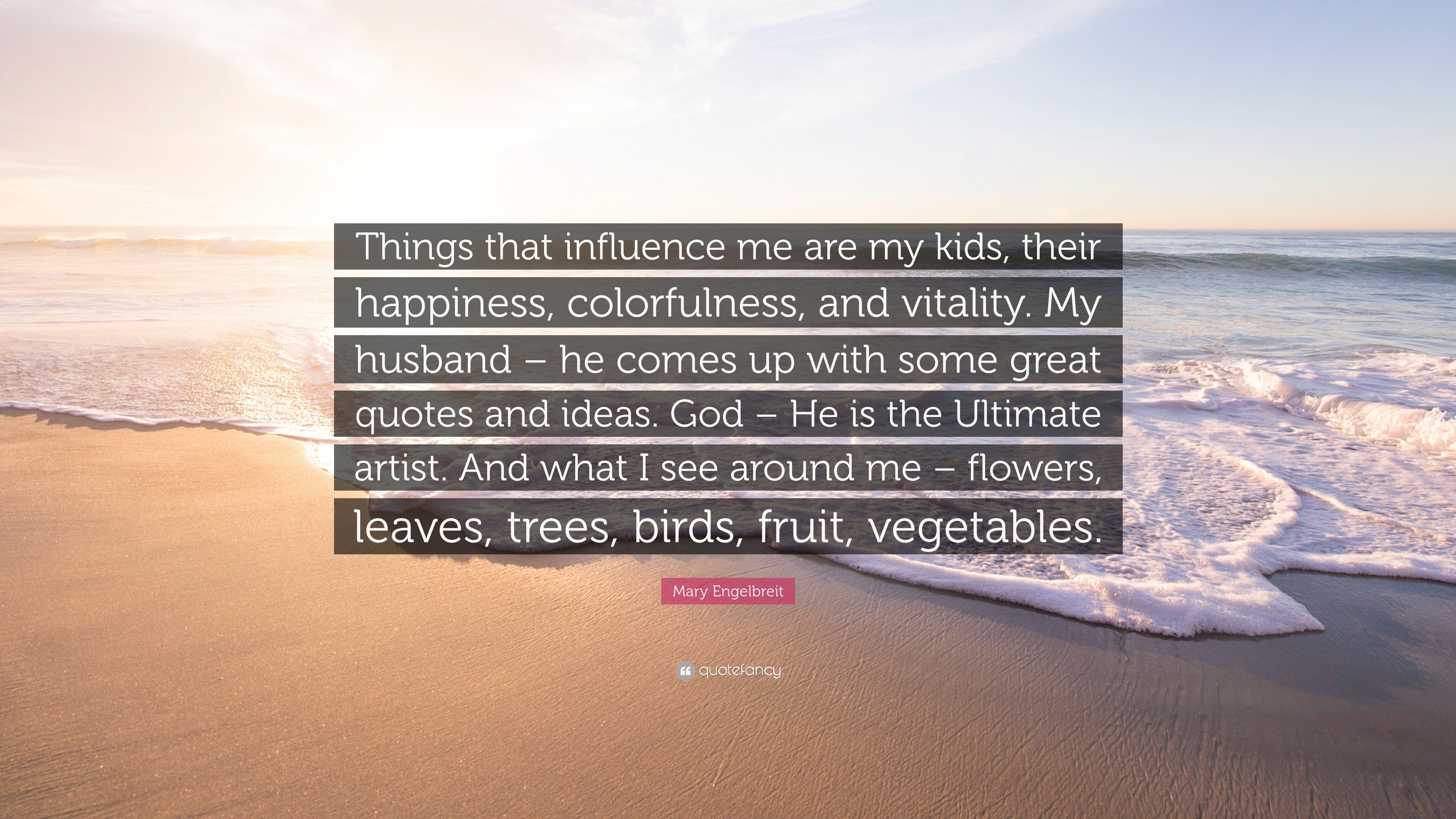 "Mary Engelbreit Quote: ""Things that influence me are my kids ..."