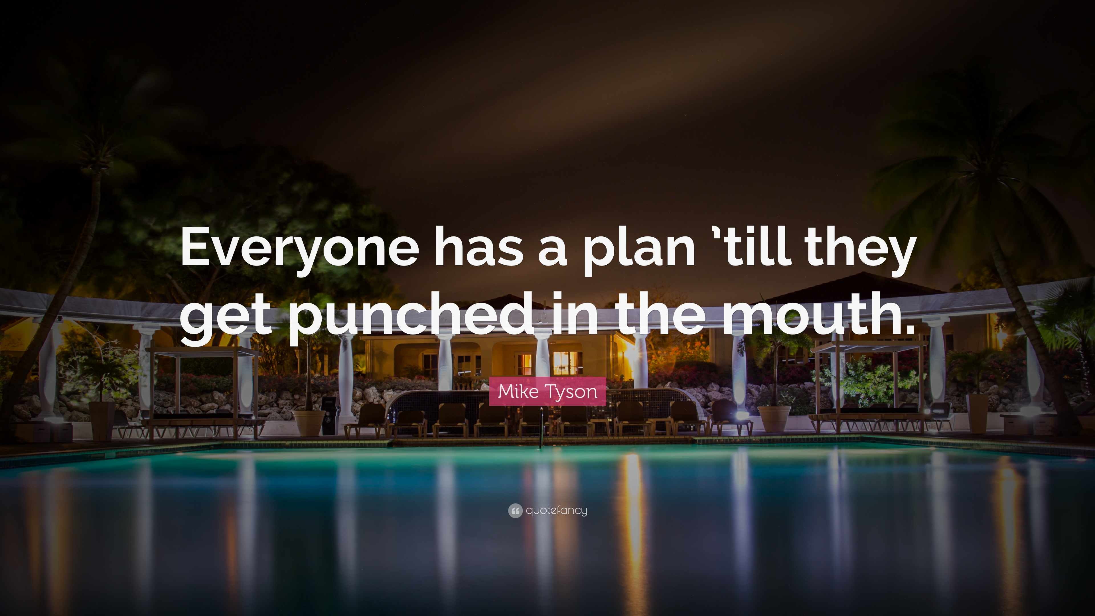 """Mike Tyson Quote: """"Everyone has a plan 'till they get ..."""