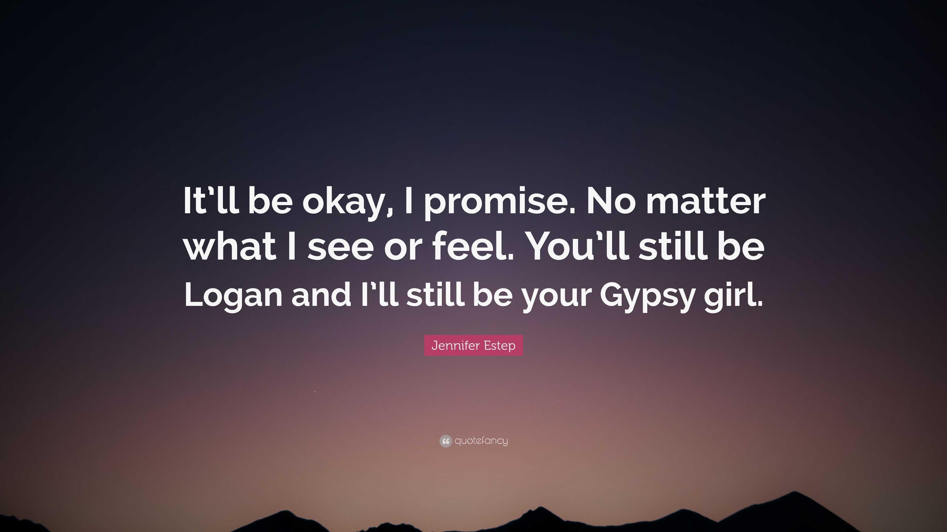 "Jennifer Estep Quote: ""It\'ll be okay, I promise. No matter ..."