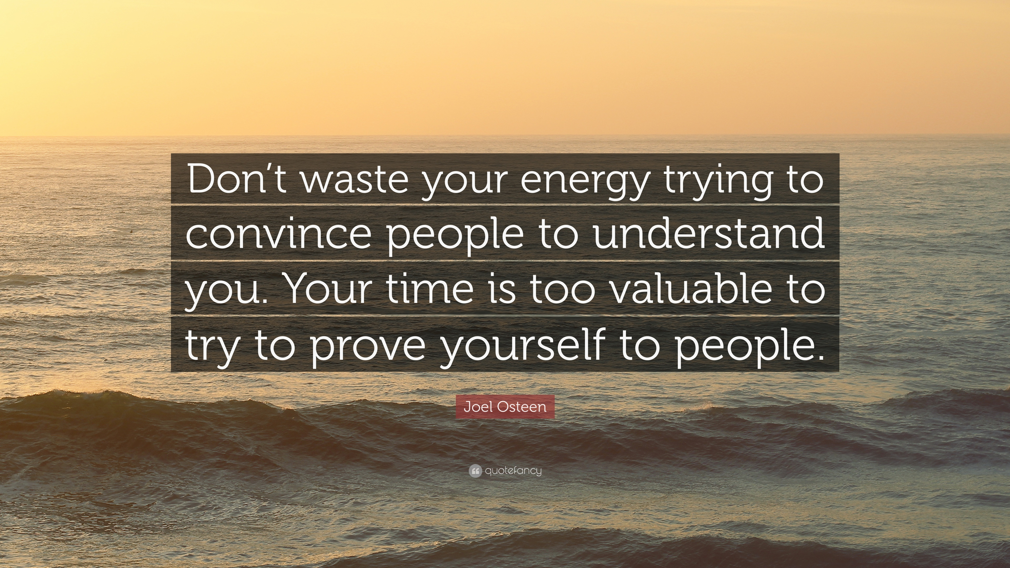 "Joel Osteen Quote: ""Don't Waste Your Energy Trying To"