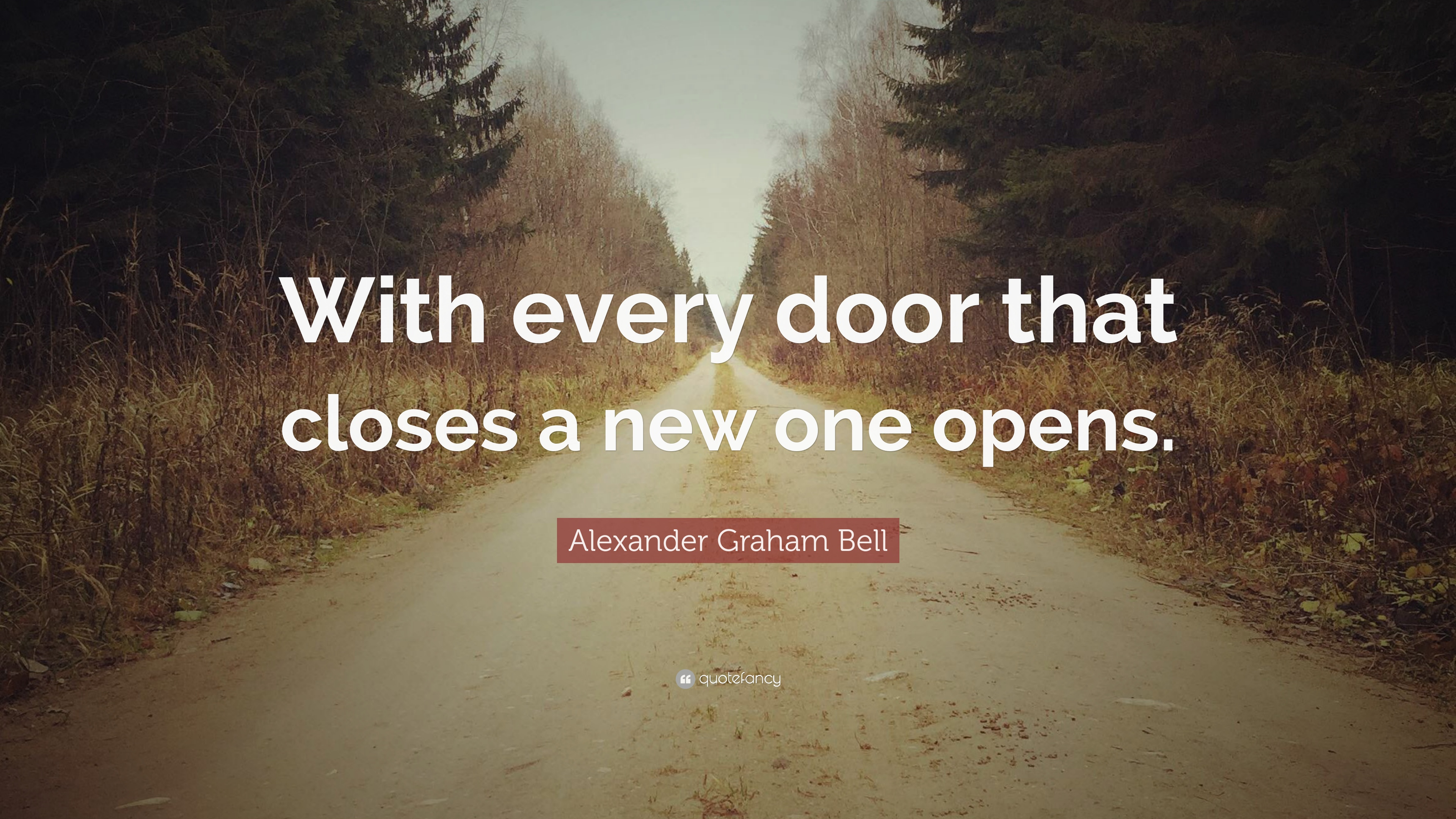 """Alexander Graham Bell Quote: """"With every door that closes a ..."""