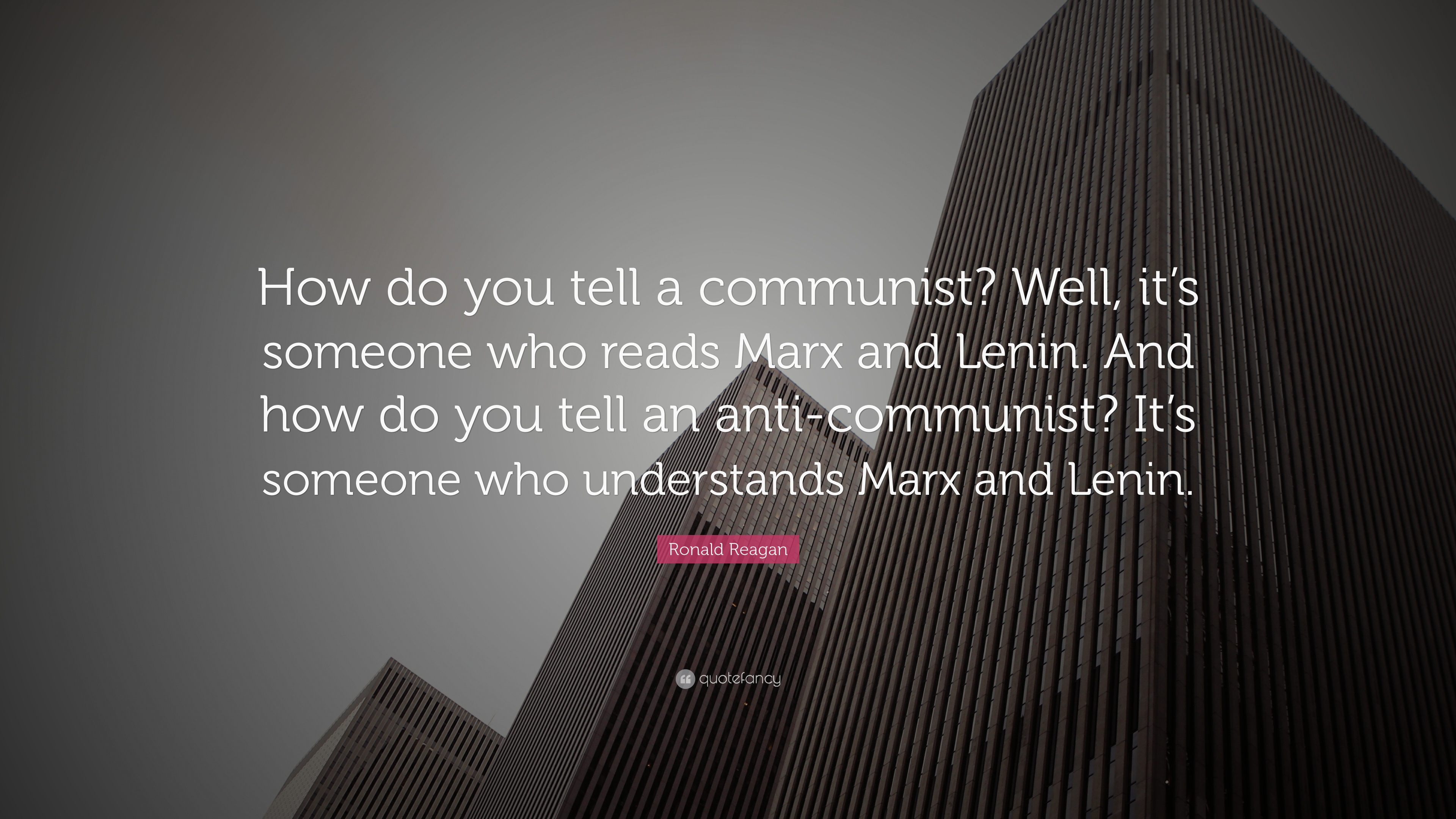 "Ronald Reagan Quote: ""How do you tell a communist? Well ..."