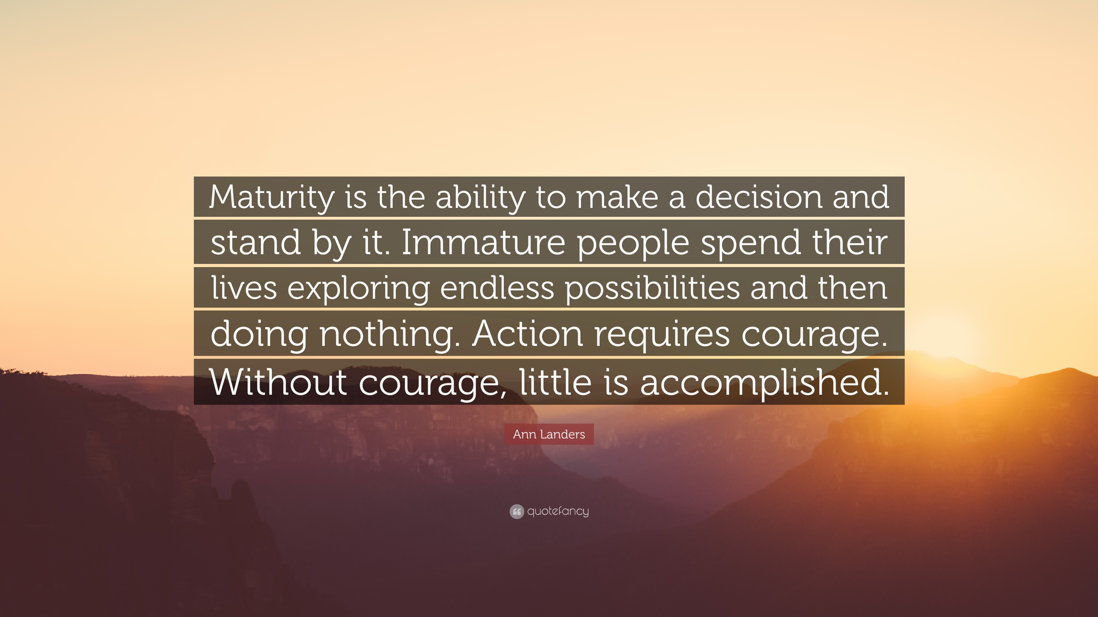 "Maturity Quotes Ann Landers Quote ""Maturity Is The Ability To Make A Decision And"