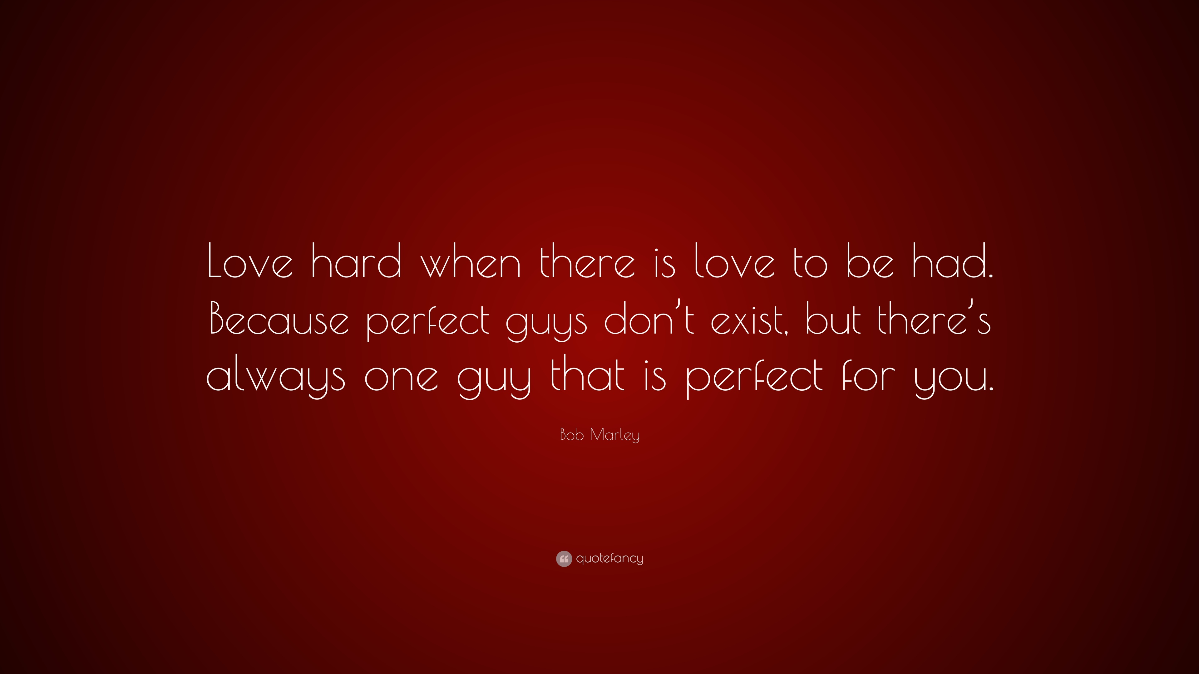 Bob Marley Quote Love Hard When There Is Love To Be Had