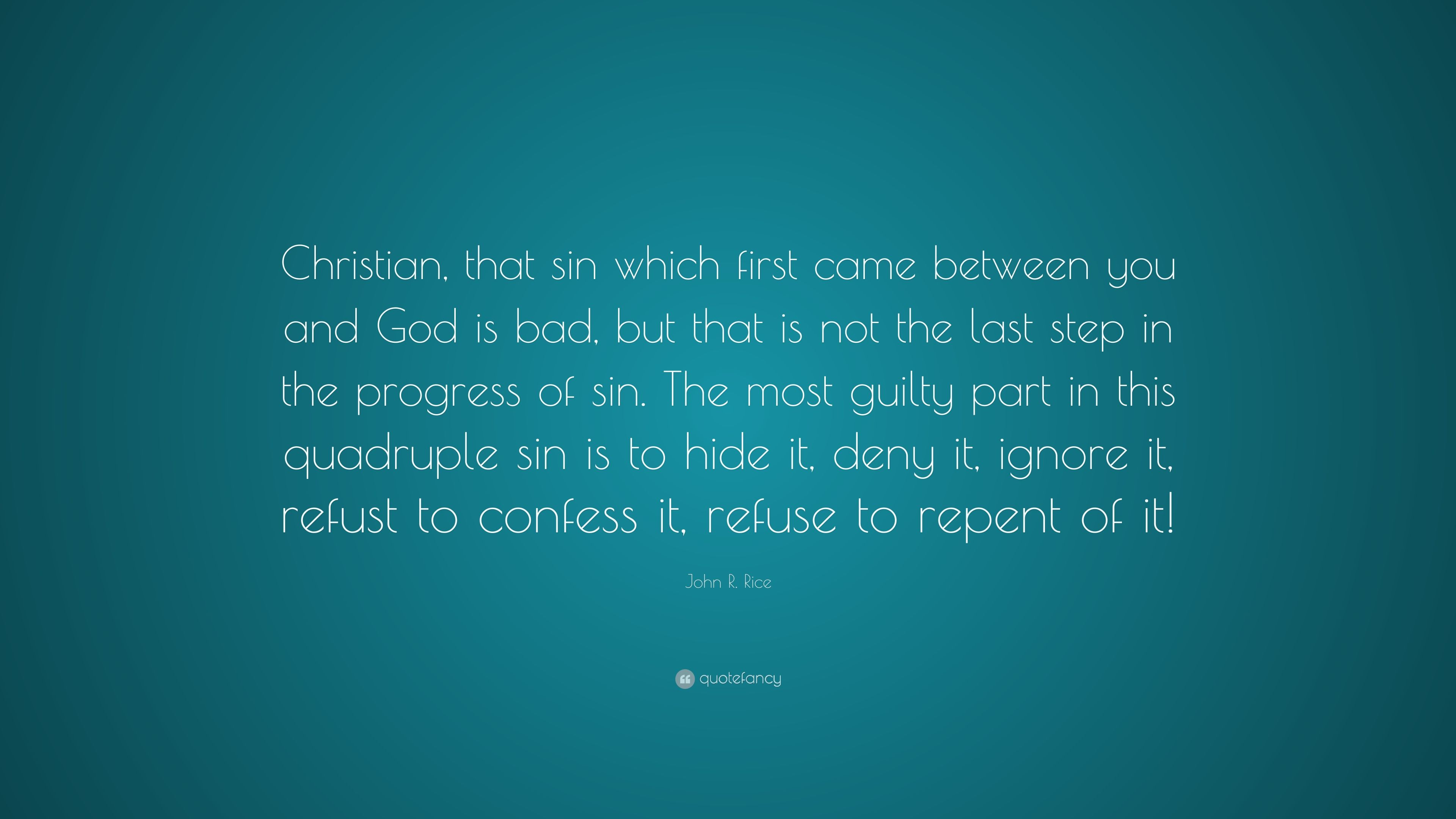 """Quotes From The First Part Last: John R. Rice Quote: """"Christian, That Sin Which First Came"""