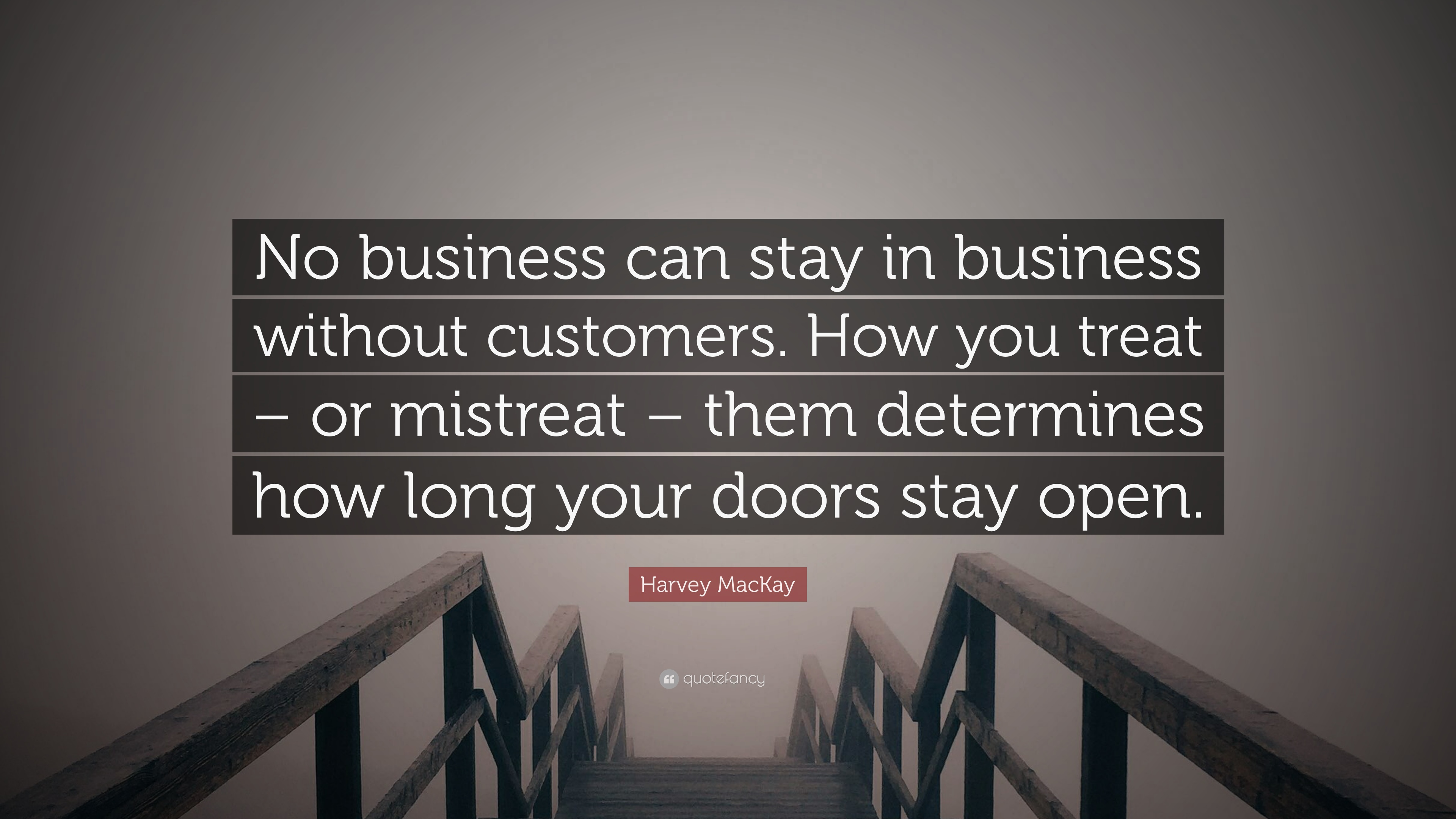 Harvey Mackay Quote No Business Can Stay In Business Without
