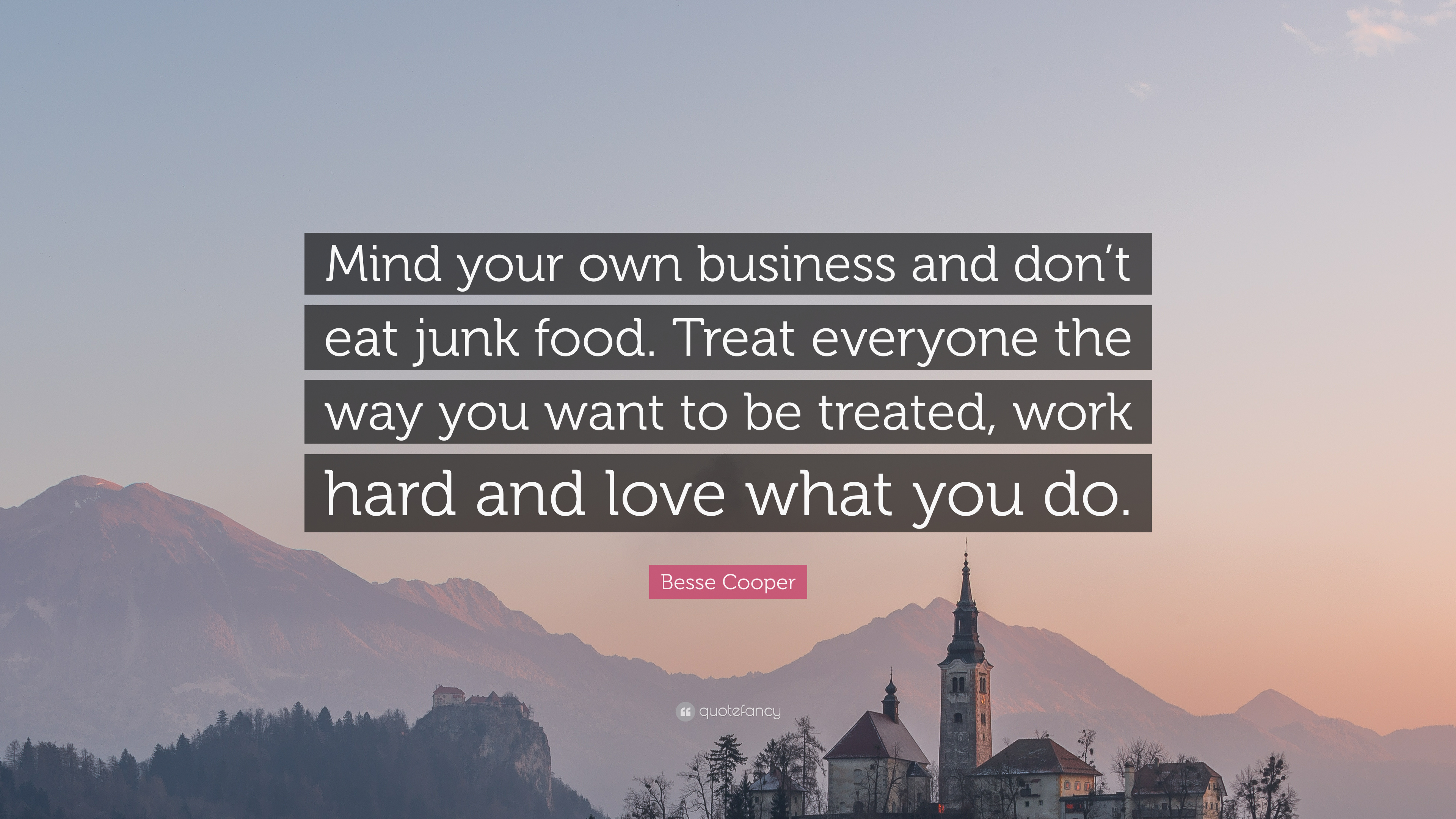 Besse Cooper Quote Mind Your Own Business And Dont Eat Junk Food