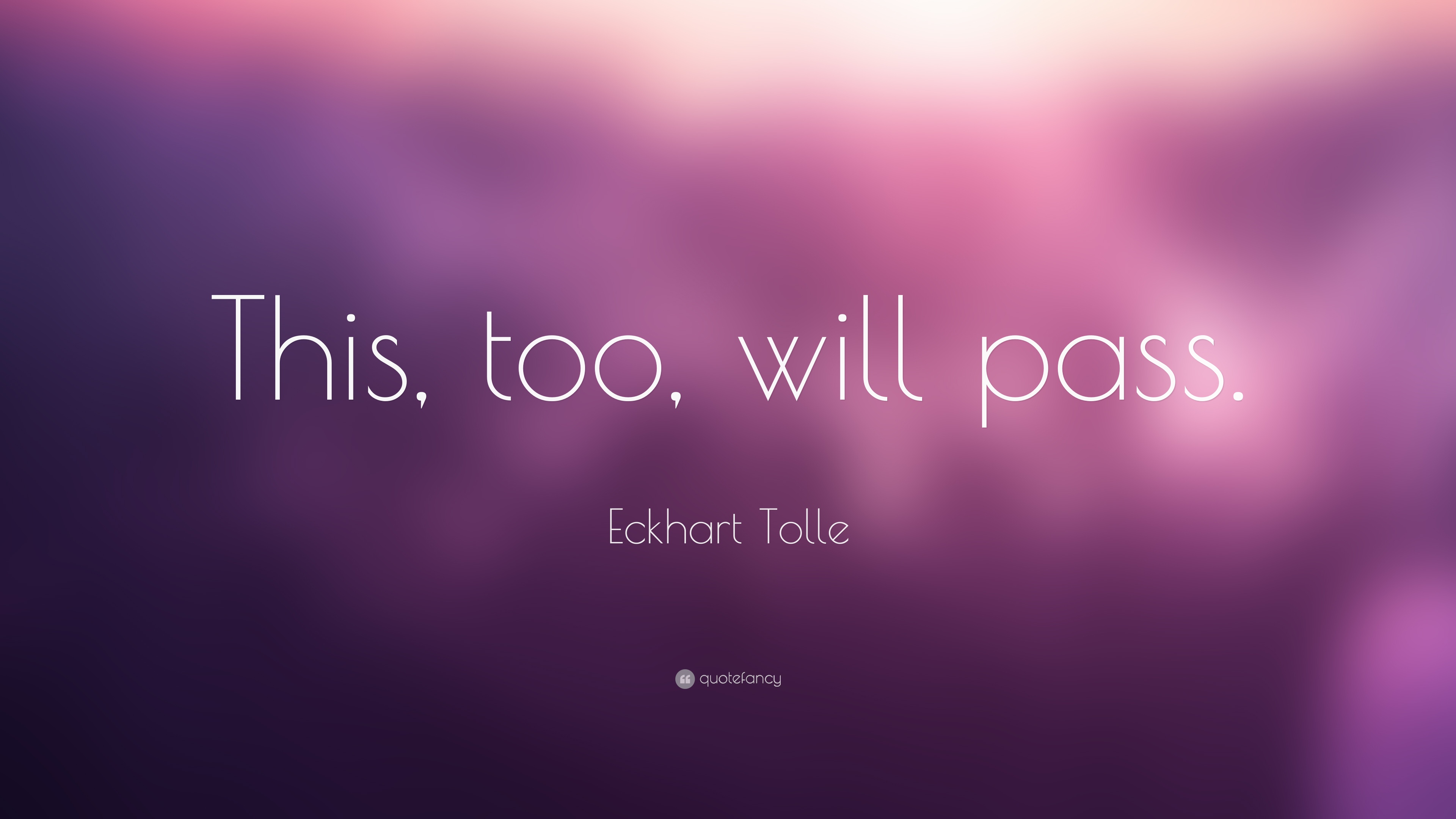 Eckhart Tolle Quote This Too Will Pass 28 Wallpapers