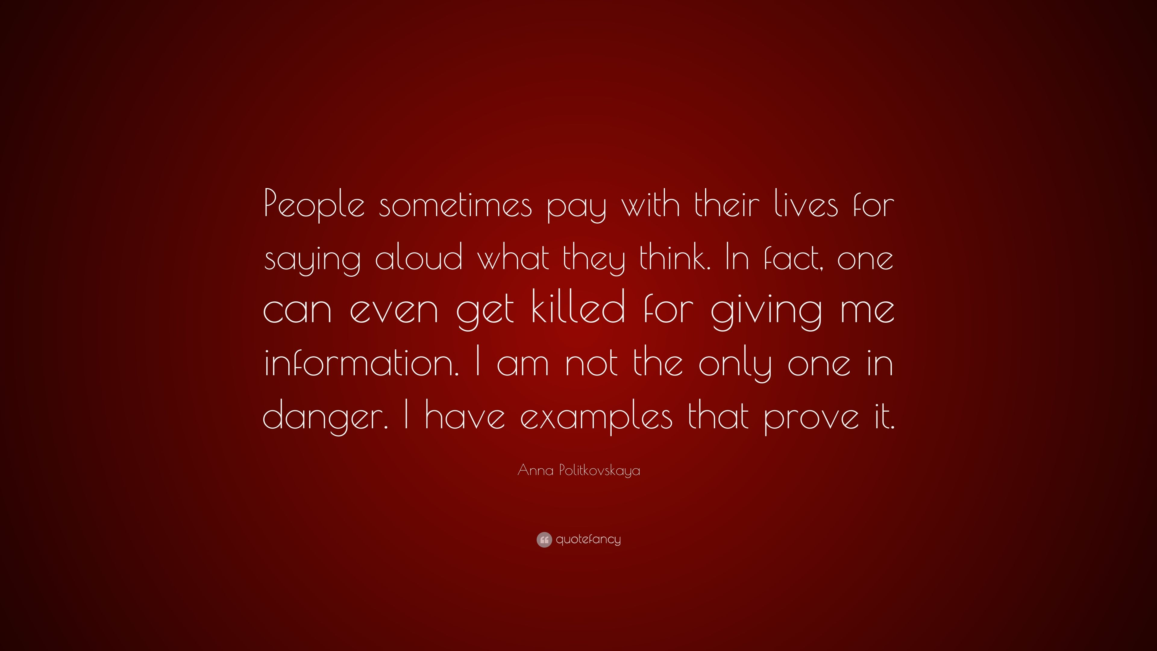 Anna Politkovskaya Quote People Sometimes Pay With Their Lives For