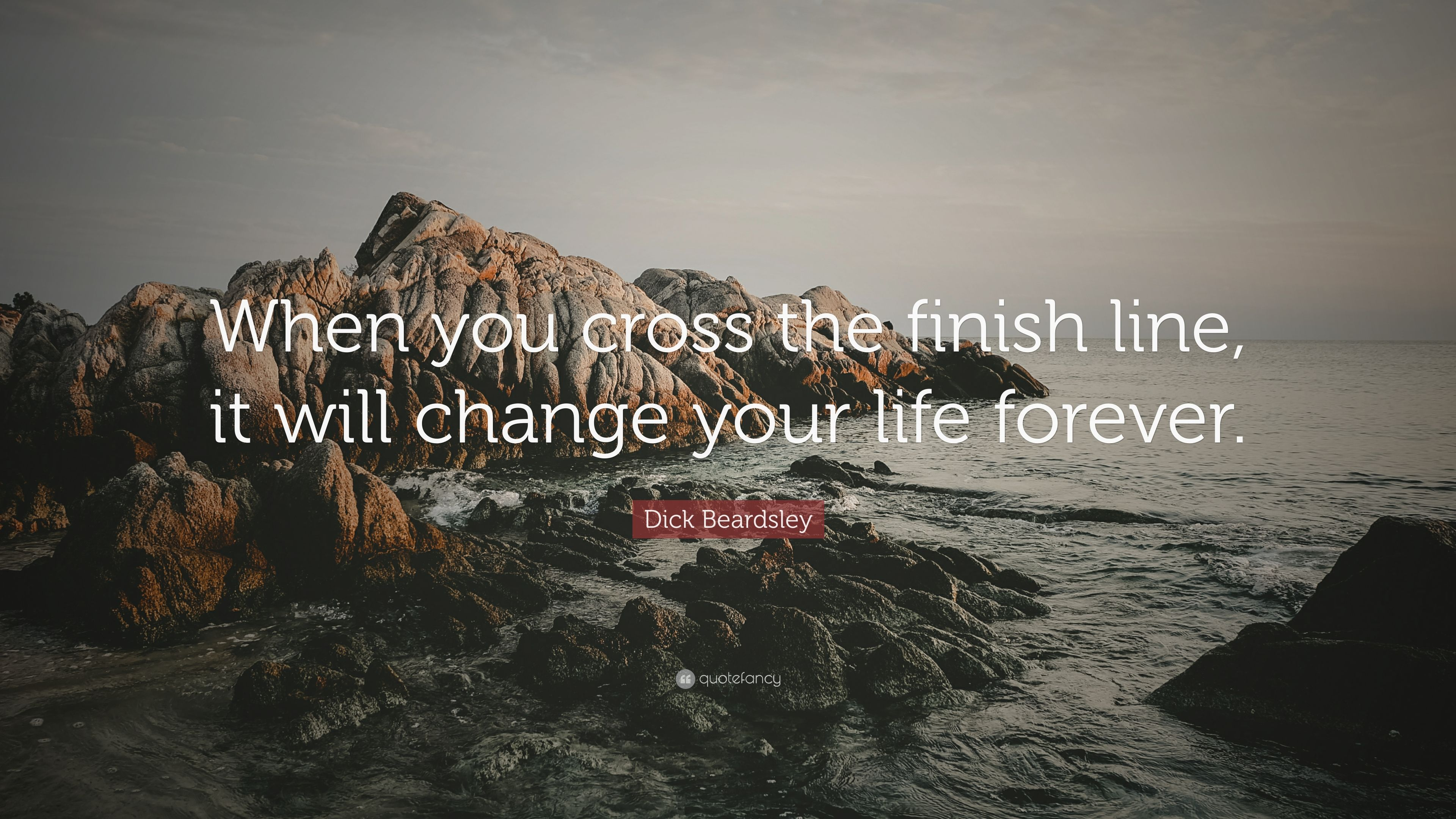 """Dick Beardsley Quote: """"When You Cross The Finish Line, It"""