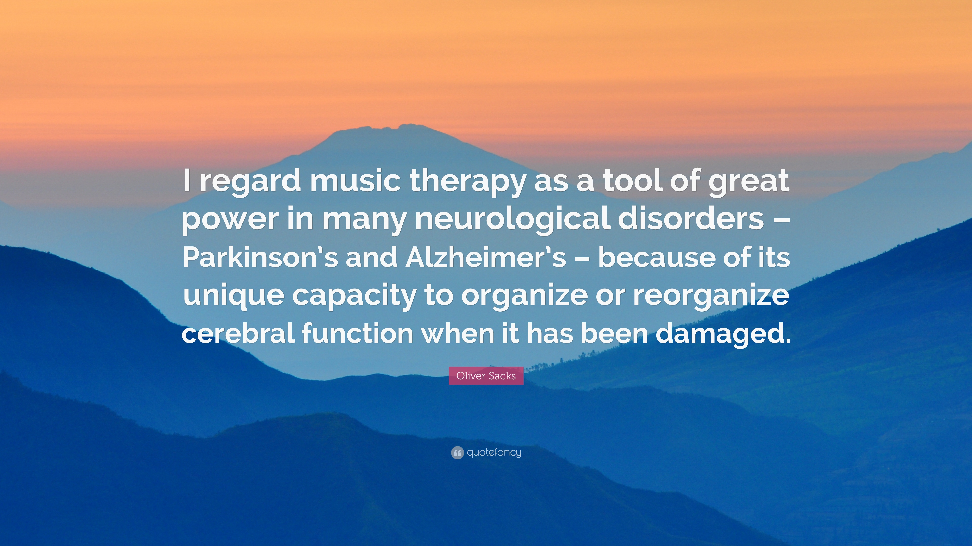 Oliver Sacks Quote I Regard Music Therapy As A Tool Of Great Power