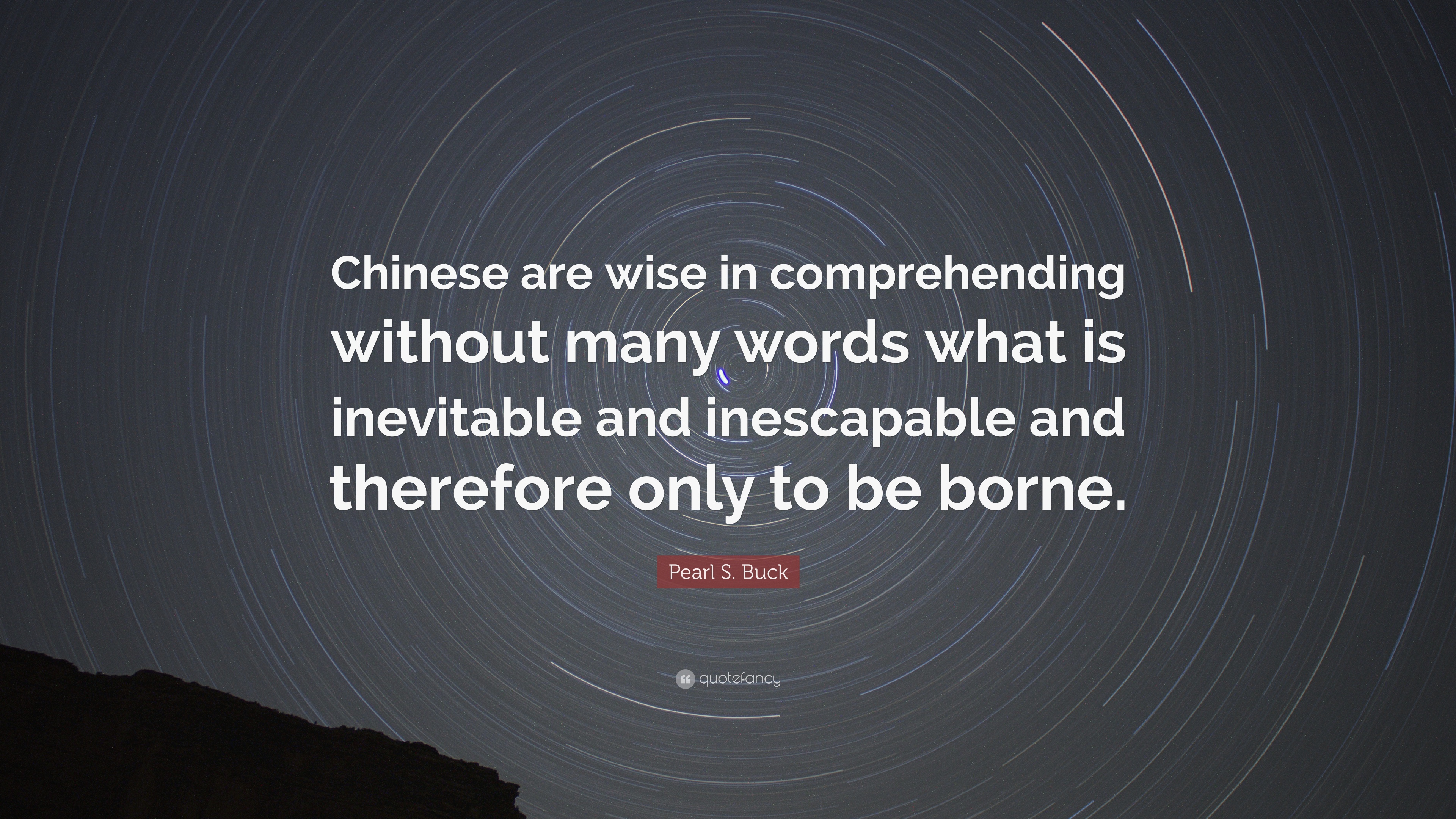 Pearl S Buck Quote Chinese Are Wise In Comprehending Without Many Words What