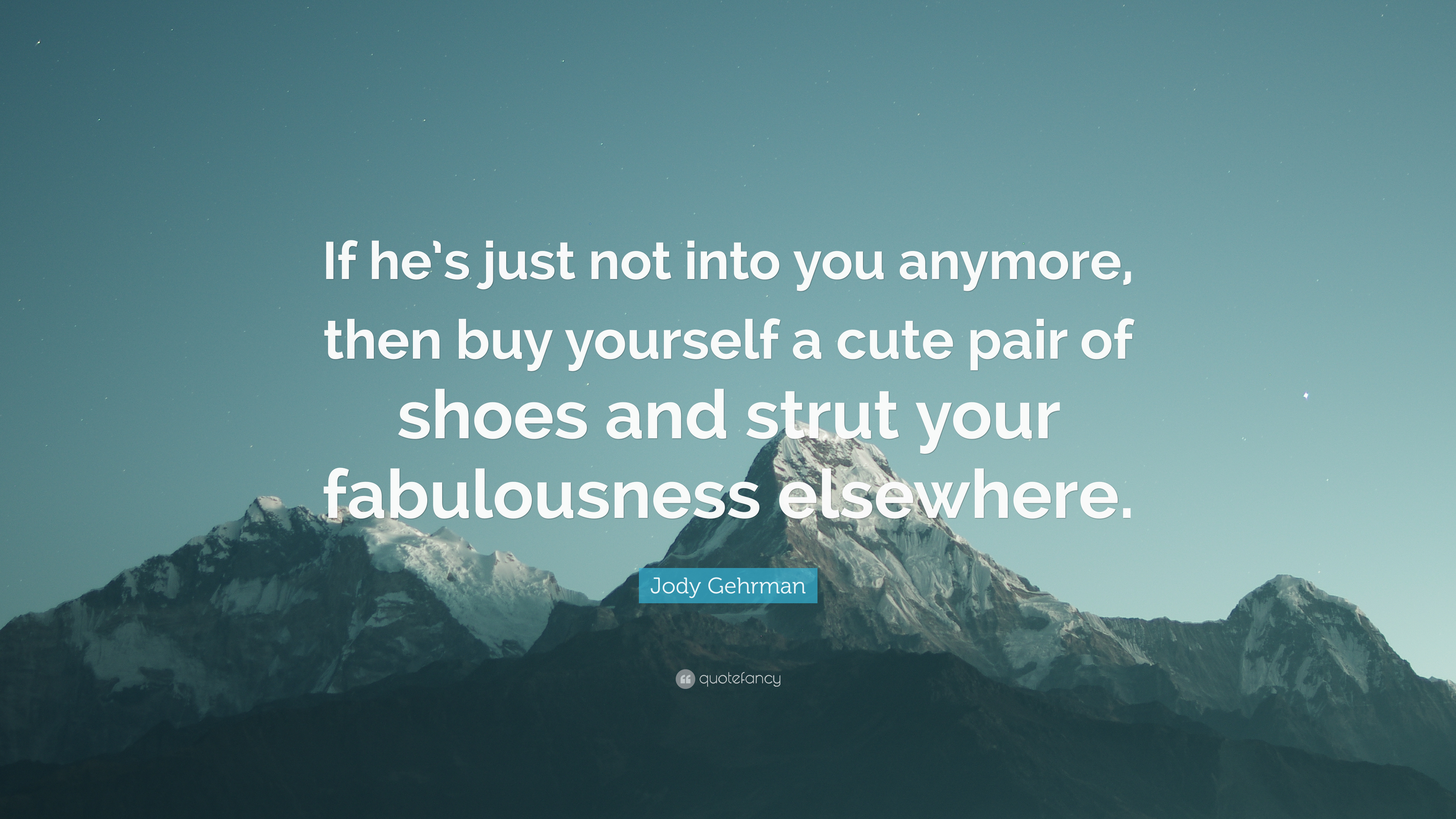 """Hes Just Not That Into You Quotes Image Quotes At: Jody Gehrman Quote: """"If He's Just Not Into You Anymore"""