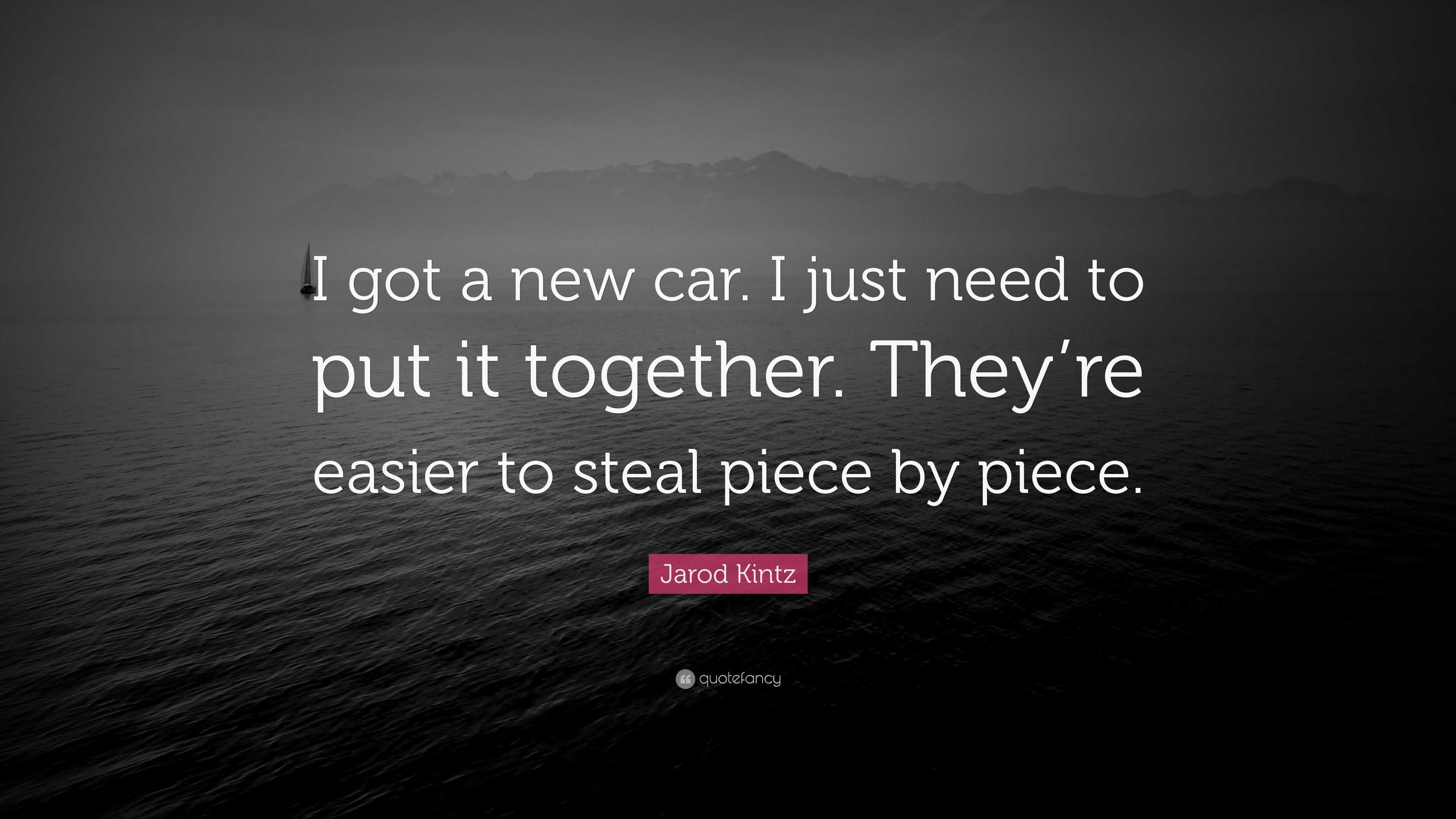 "New Car Quotes Jarod Kintz Quote ""I Got A New Cari Just Need To Put It"