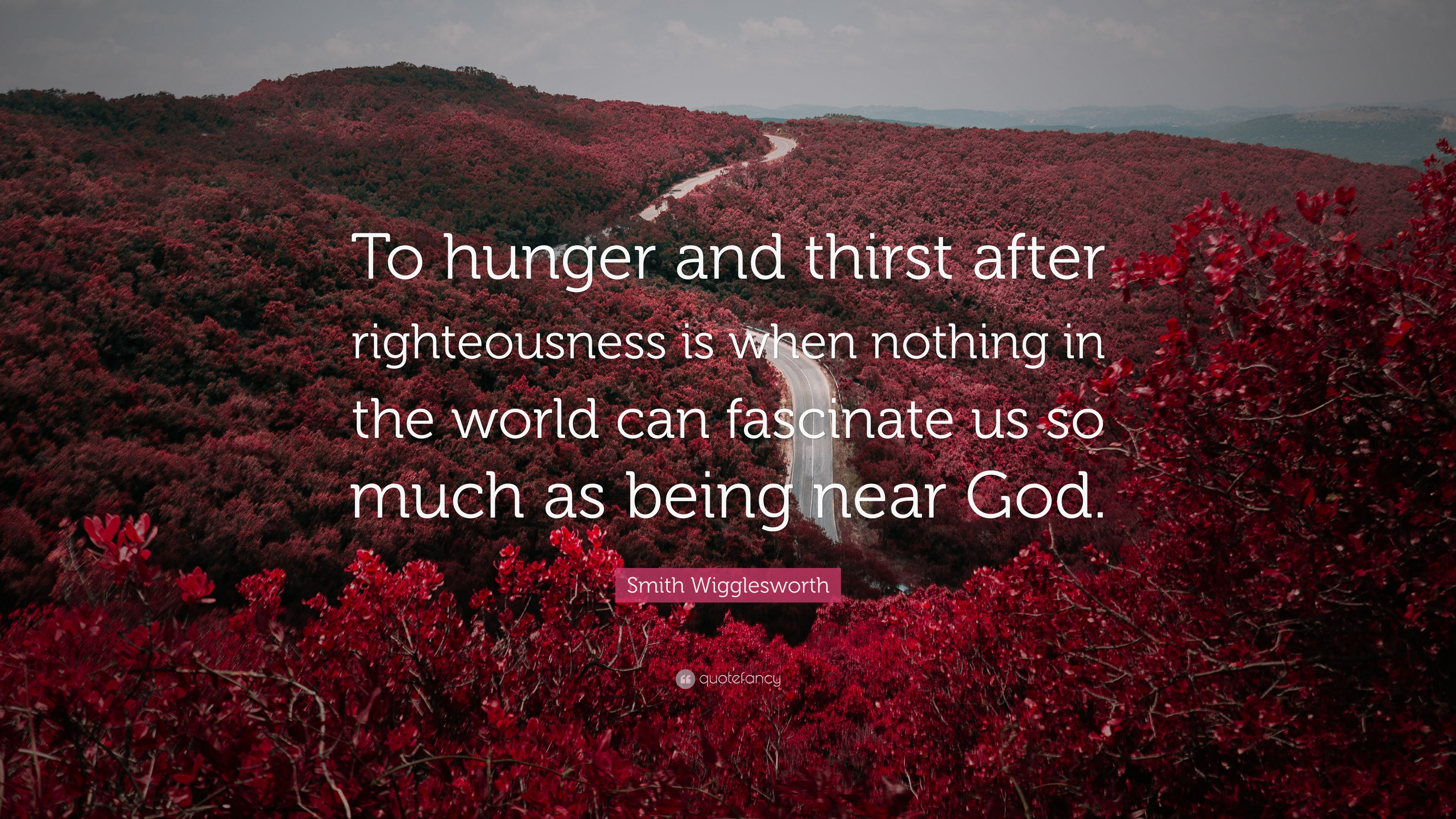 "Quotes About Hunger Smith Wigglesworth Quote ""To Hunger And Thirst After"