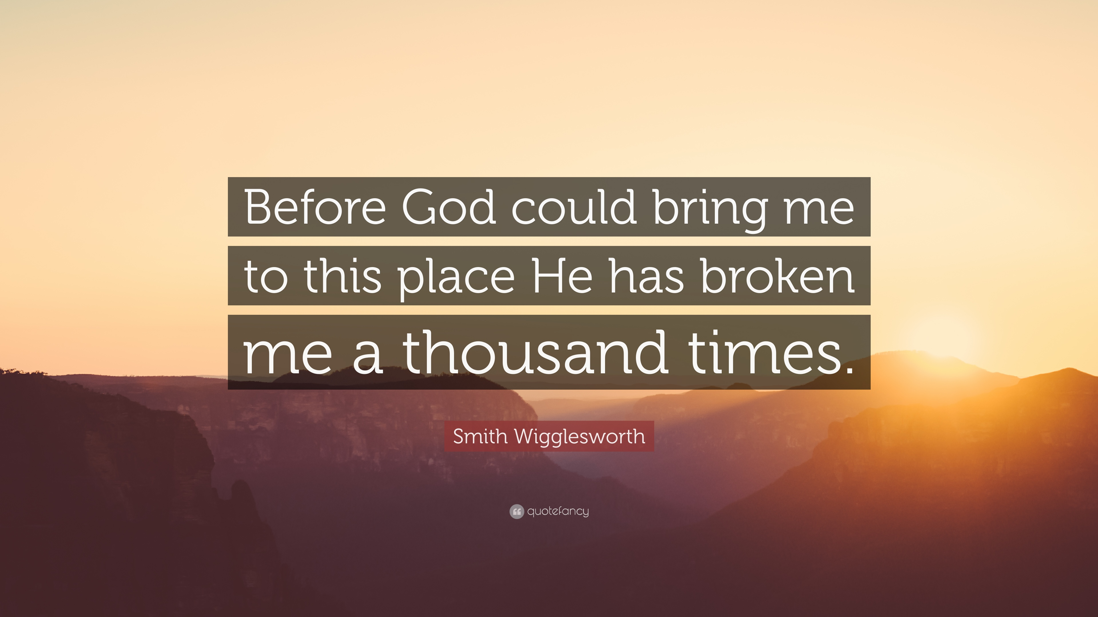 Smith Wigglesworth Quote Before God Could Bring Me To This Place