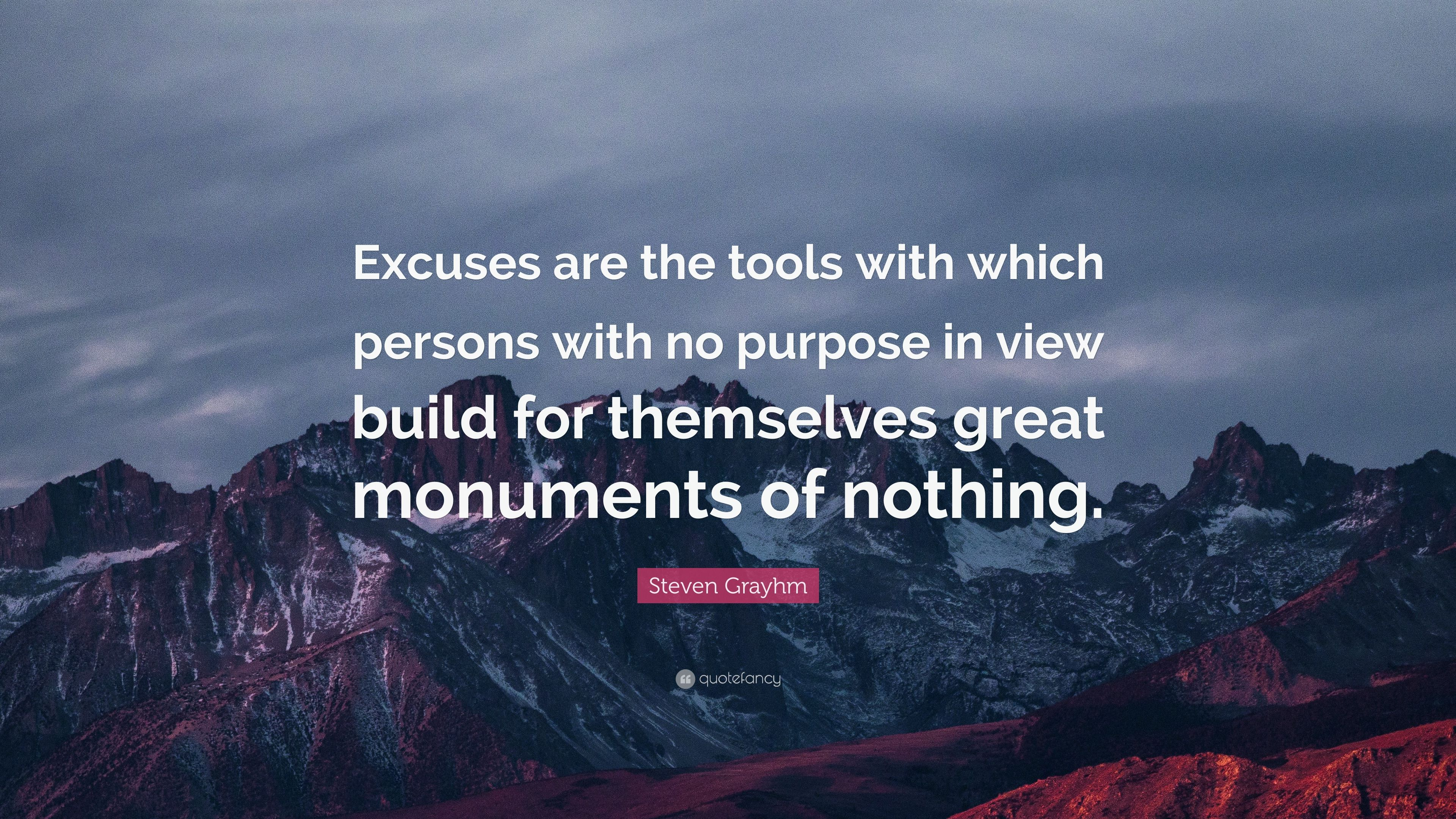 Steven Grayhm Quote Excuses Are The Tools With Which Persons With