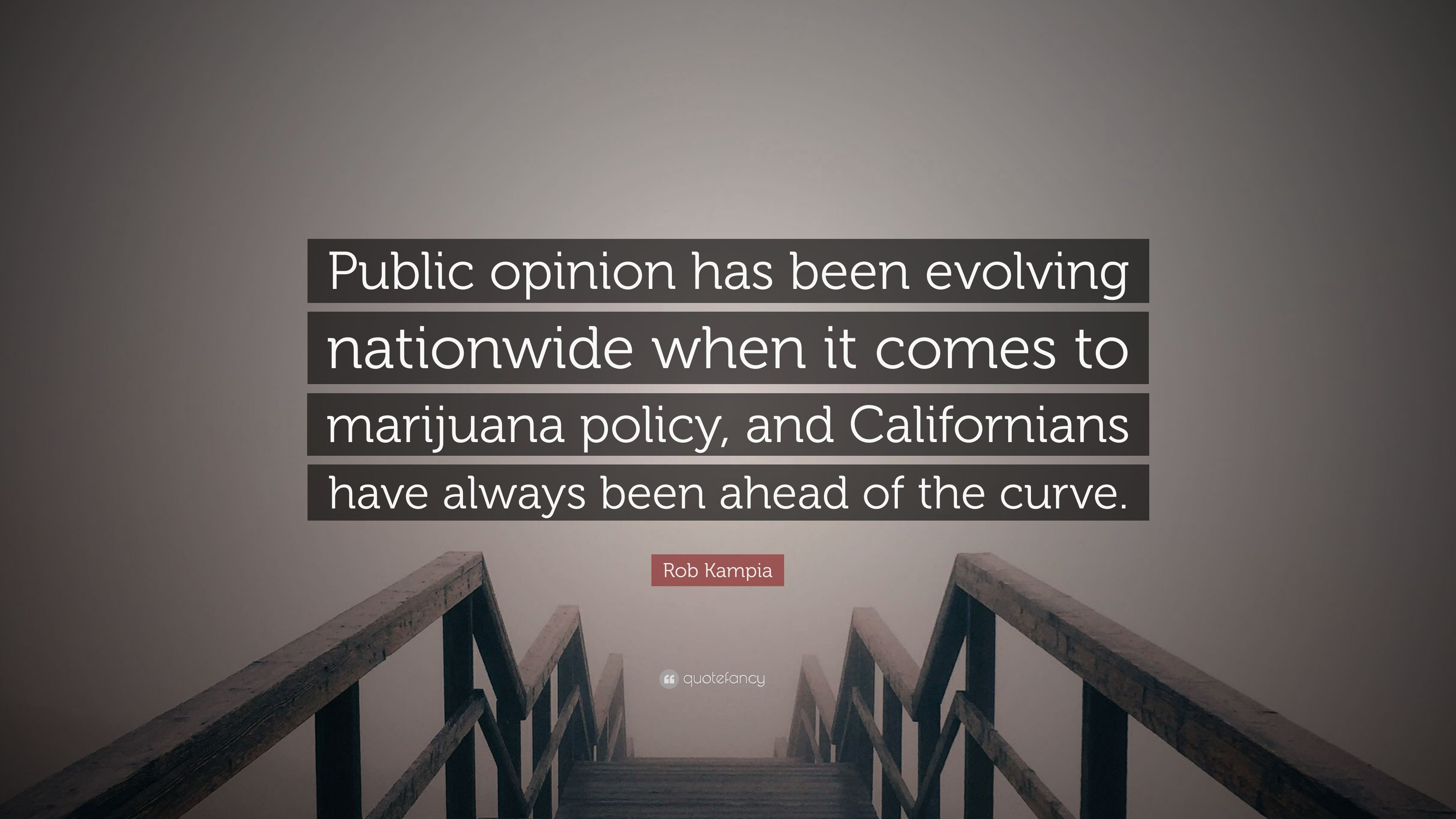 "Nationwide Quote Rob Kampia Quote ""Public Opinion Has Been Evolving Nationwide"