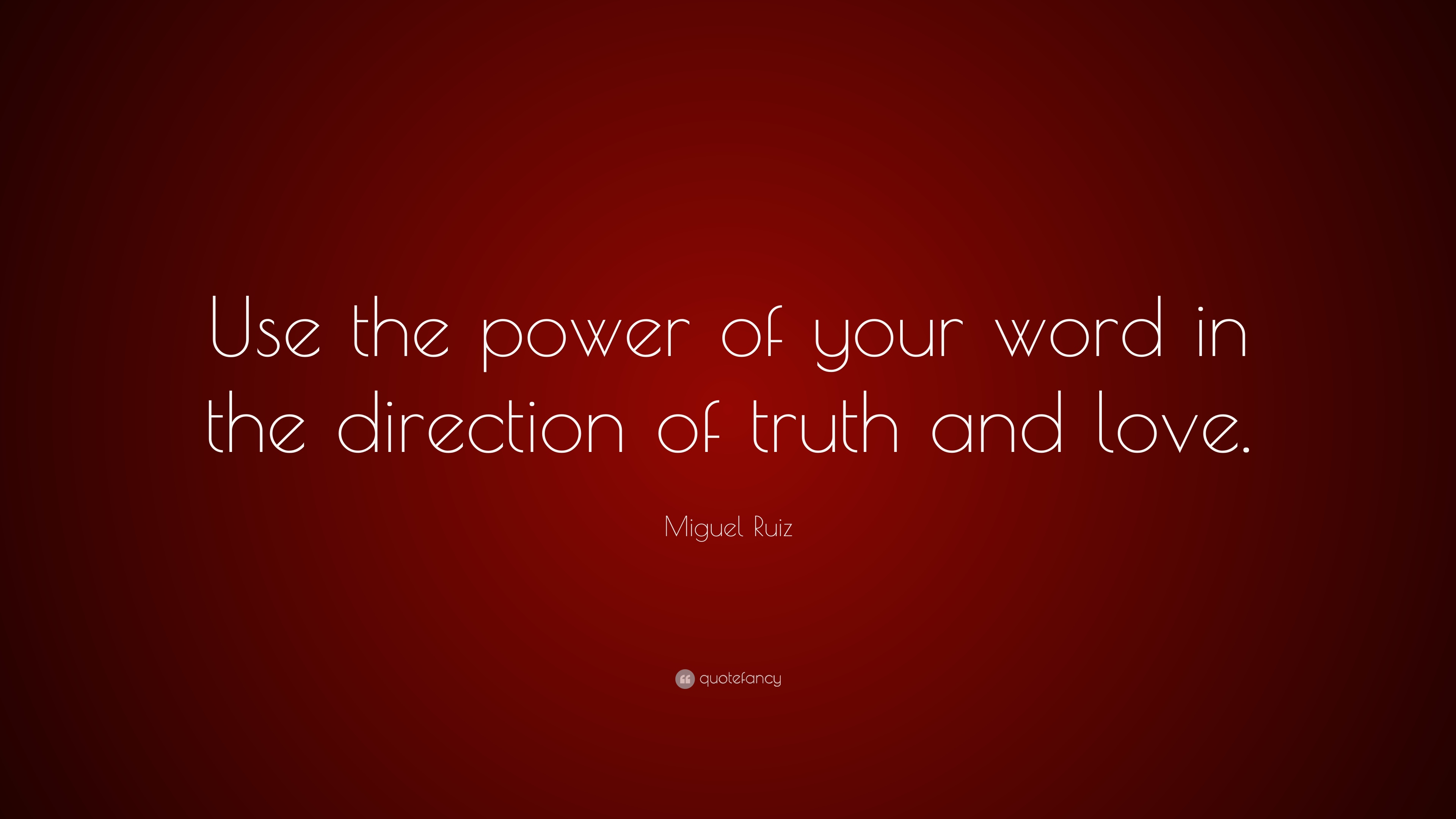 miguel ruiz quote   u201cuse the power of your word in the
