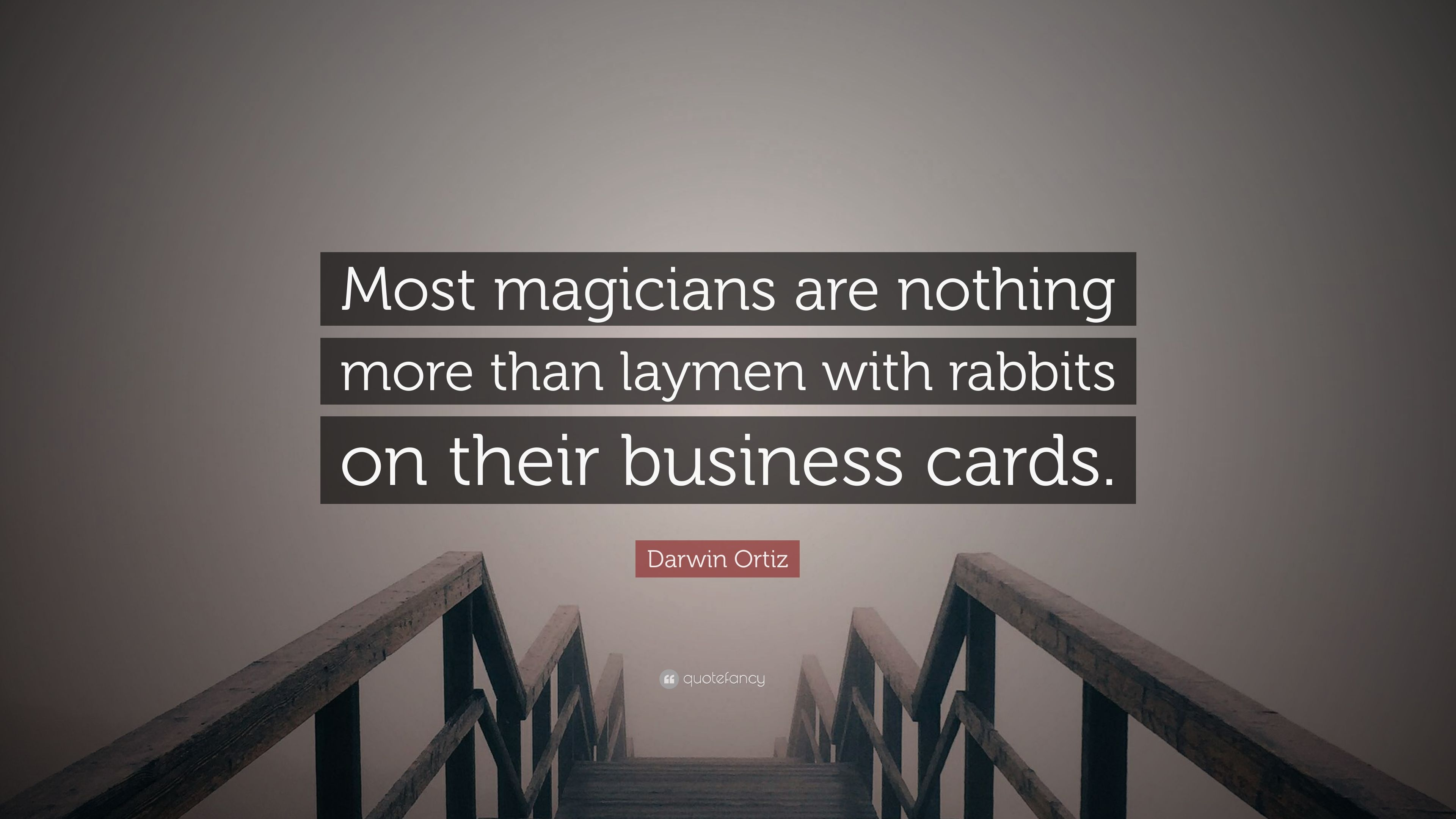 Darwin Ortiz Quote Most Magicians Are Nothing More Than Laymen
