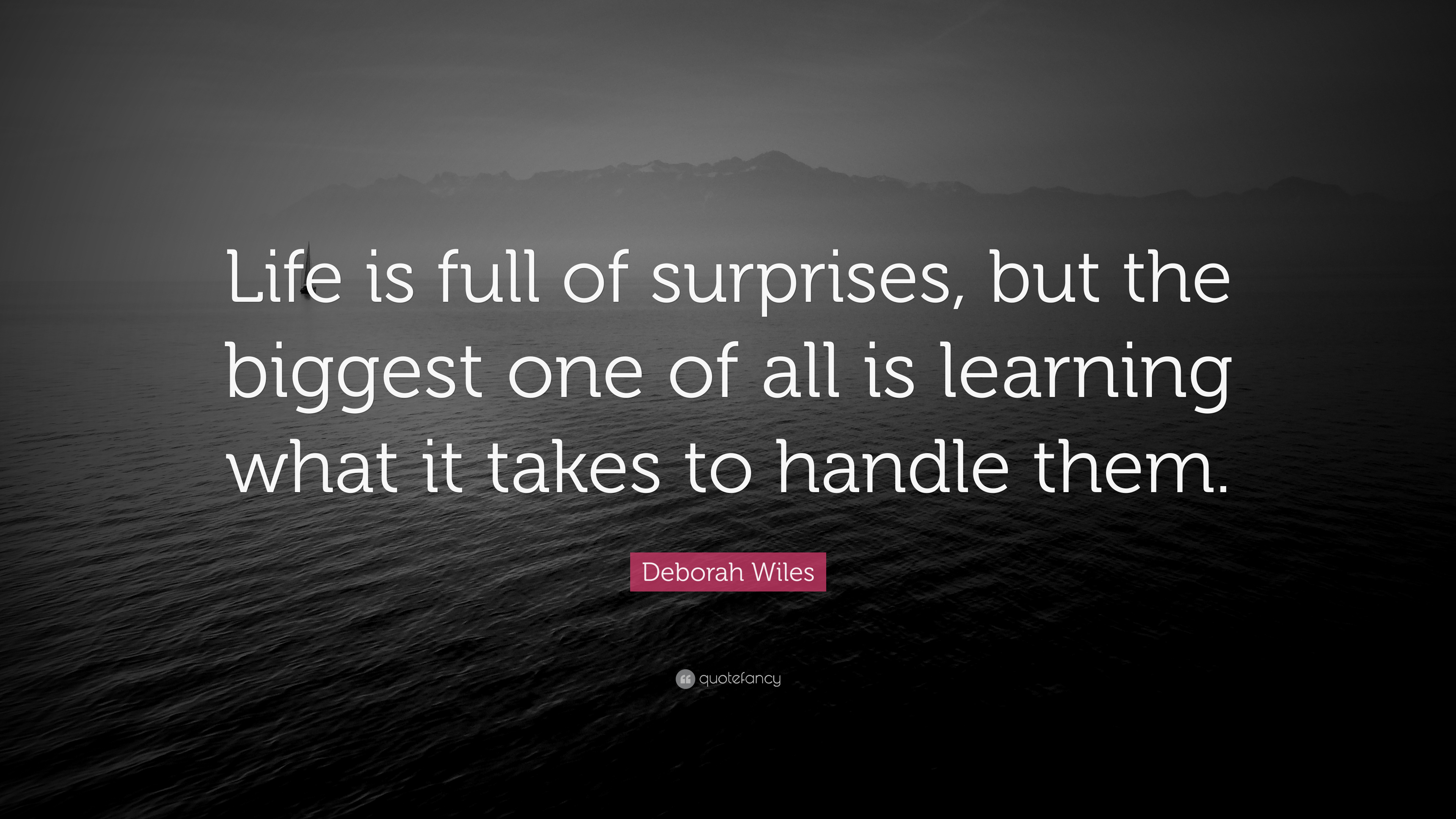 Deborah Wiles Quote Life Is Full Of Surprises But The Biggest One