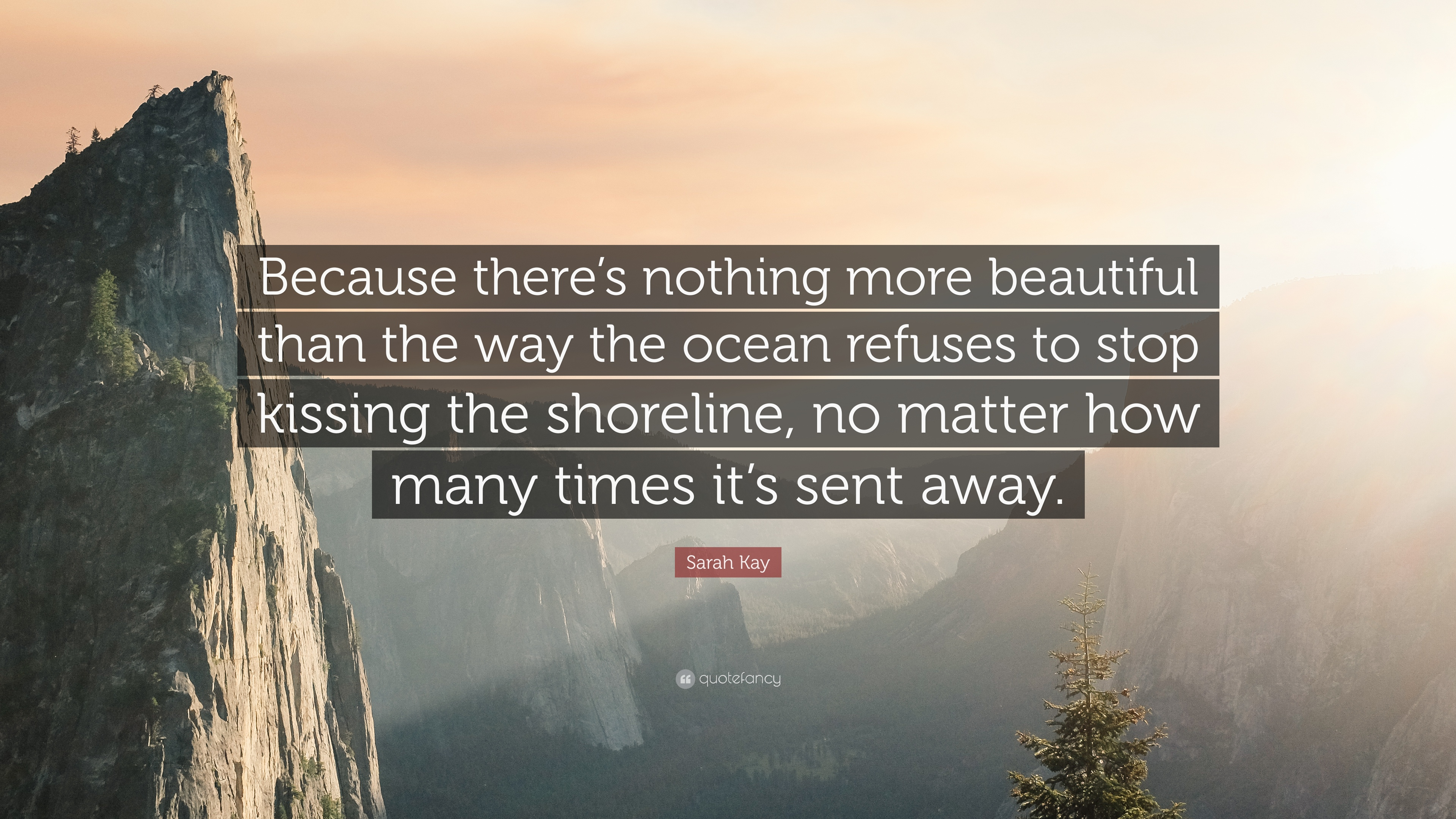 """Sarah Kay Quote: """"Because There's Nothing More Beautiful"""