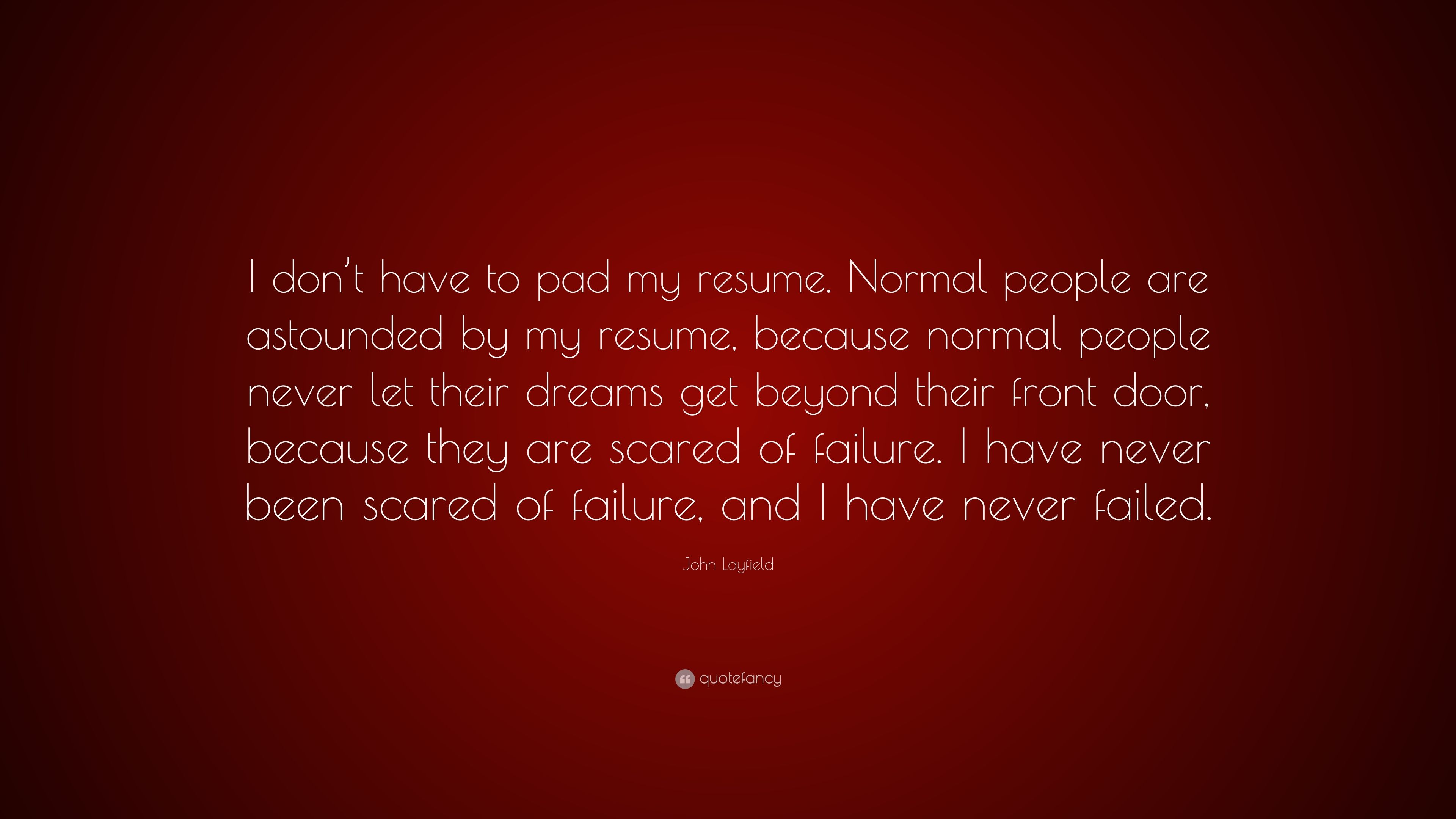 john layfield quote i don t have to pad my resume normal people