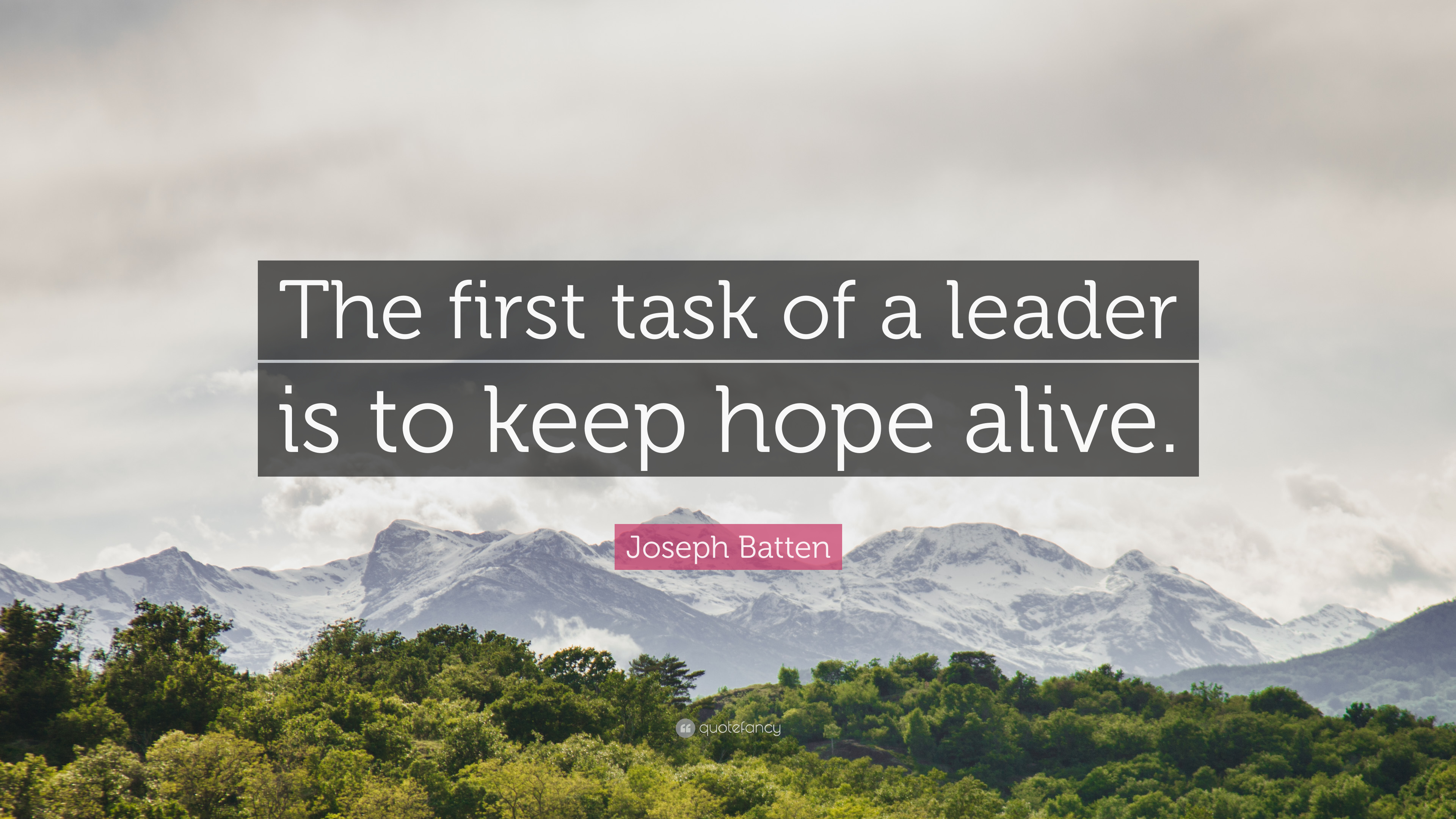joseph batten quote the first task of a leader is to keep hope alive
