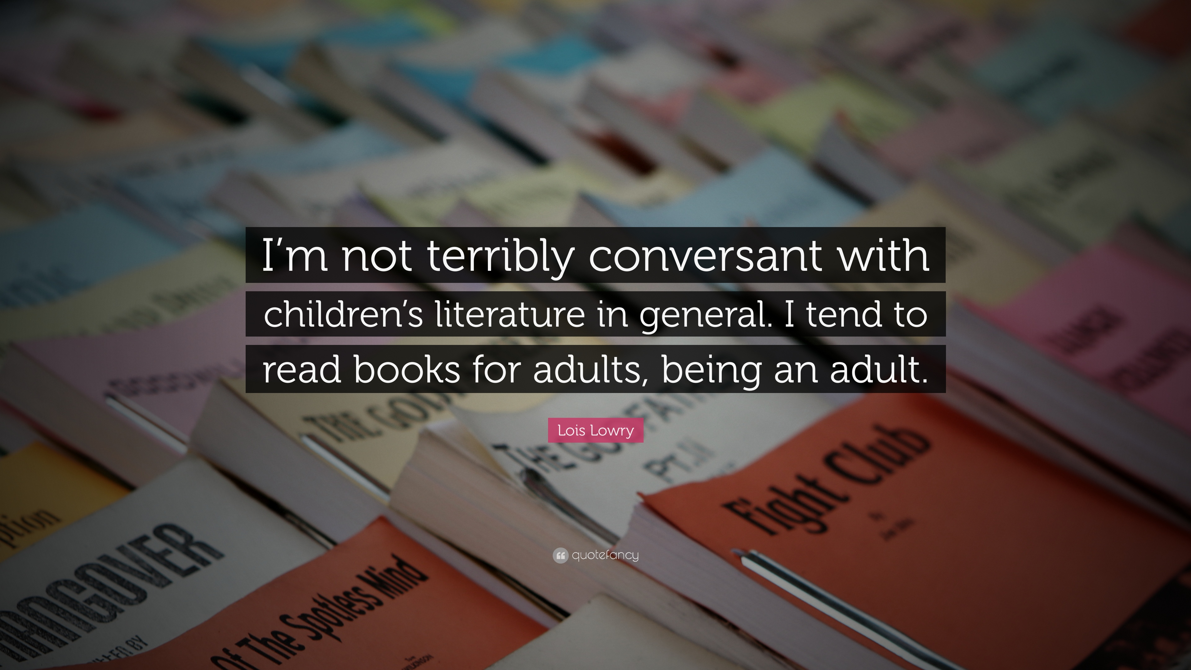"""Lois Lowry Quote: """"I'm Not Terribly Conversant With"""
