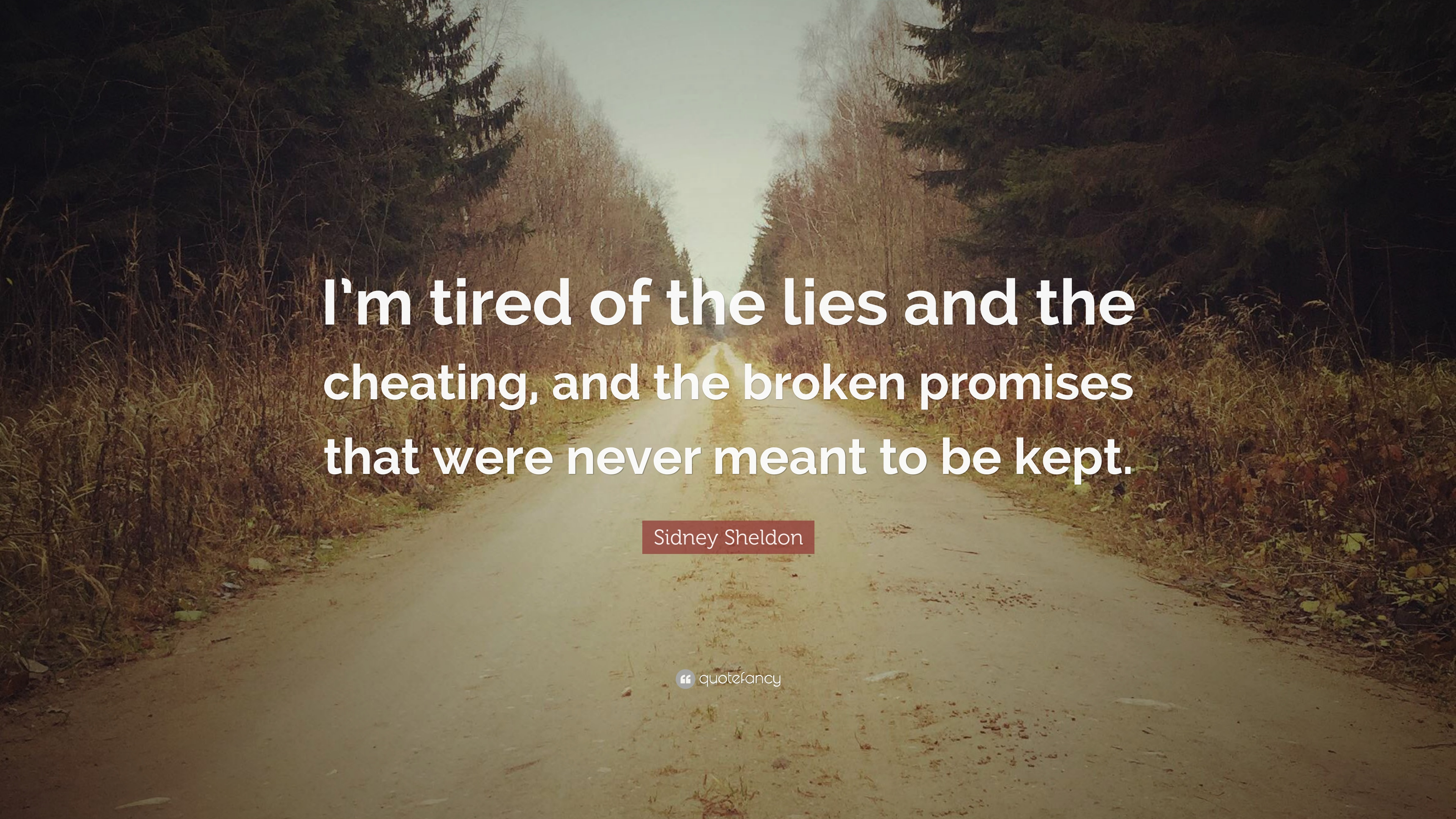 Sidney Sheldon Quote Im Tired Of The Lies And The Cheating And