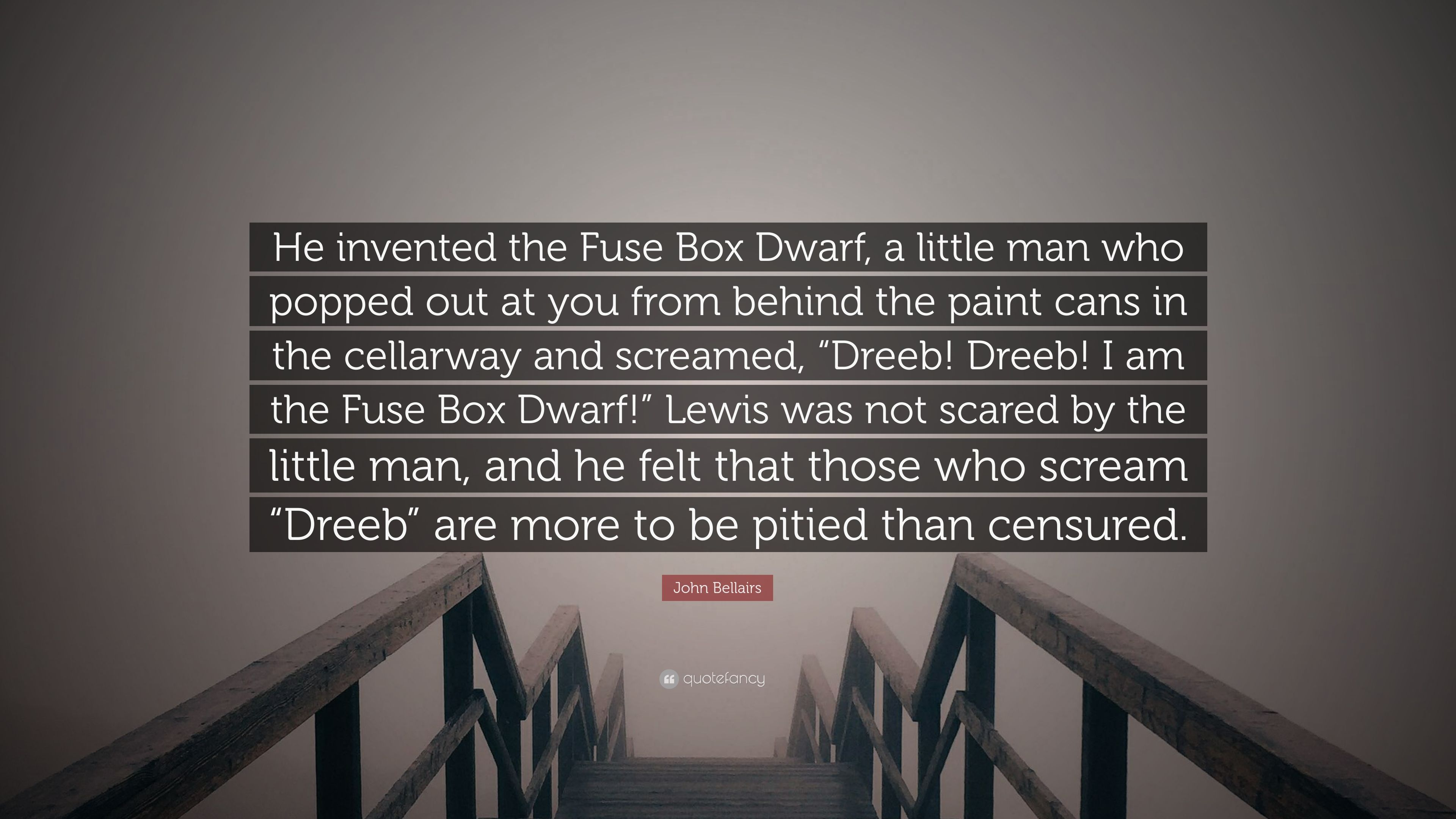 3297083 John Bellairs Quote He invented the Fuse Box Dwarf a little man john bellairs quote \u201che invented the fuse box dwarf, a little man  at edmiracle.co