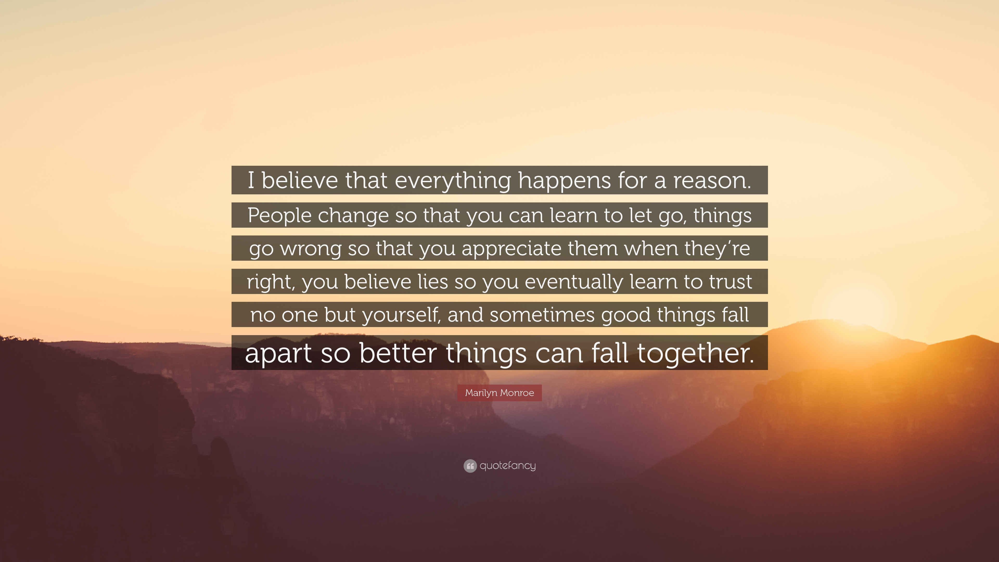 Marilyn Monroe Quote I Believe That Everything Happens For A